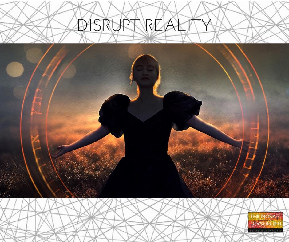 DISRUPT REALITY