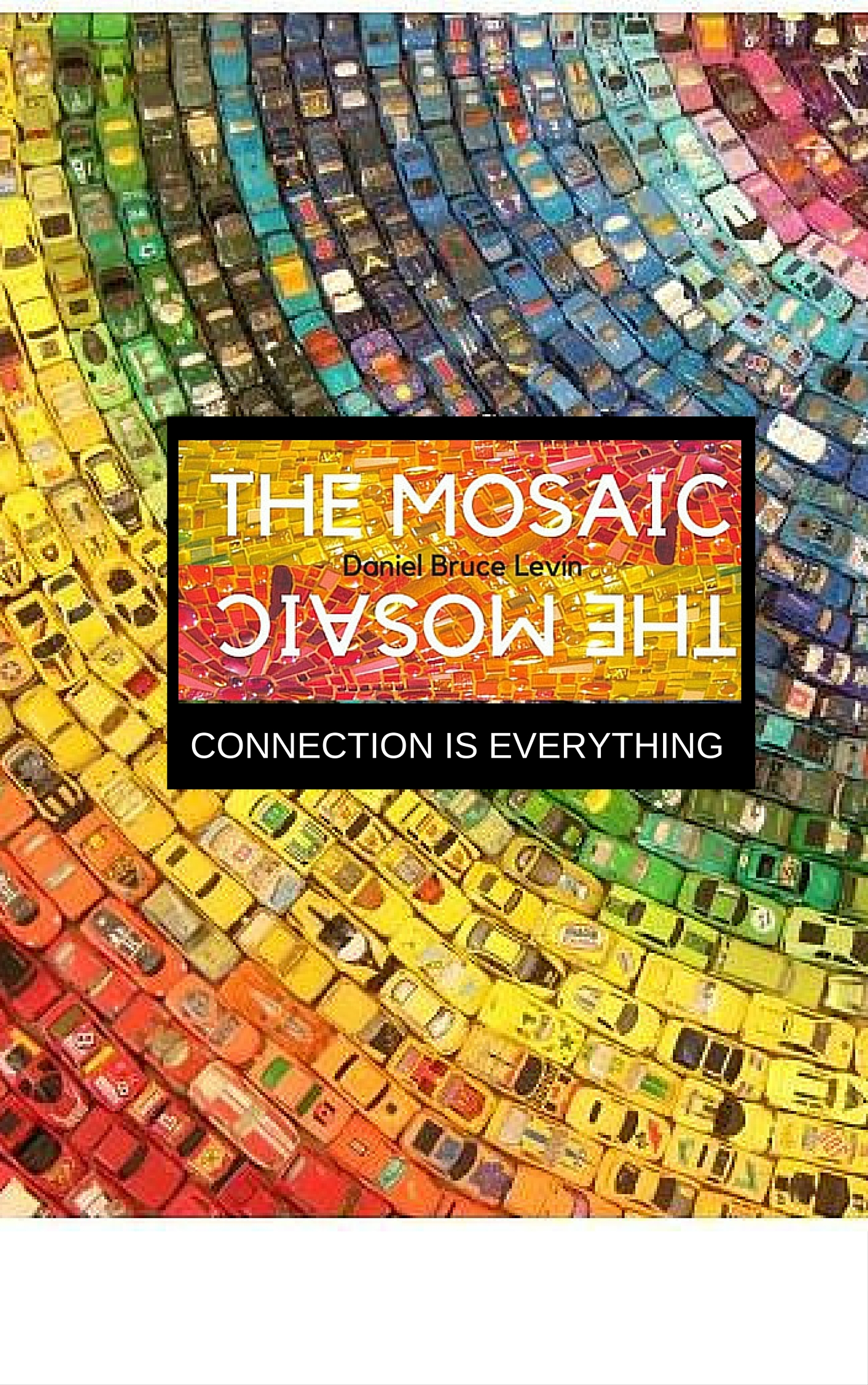 The mosaic CONNECTION IS EVERYTHING