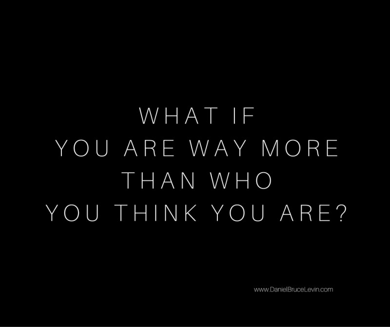 WHAT IF YOU ARE MORE