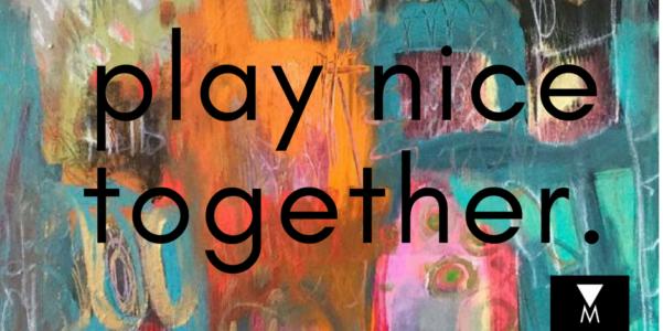 PLAY NICE TOGETHER