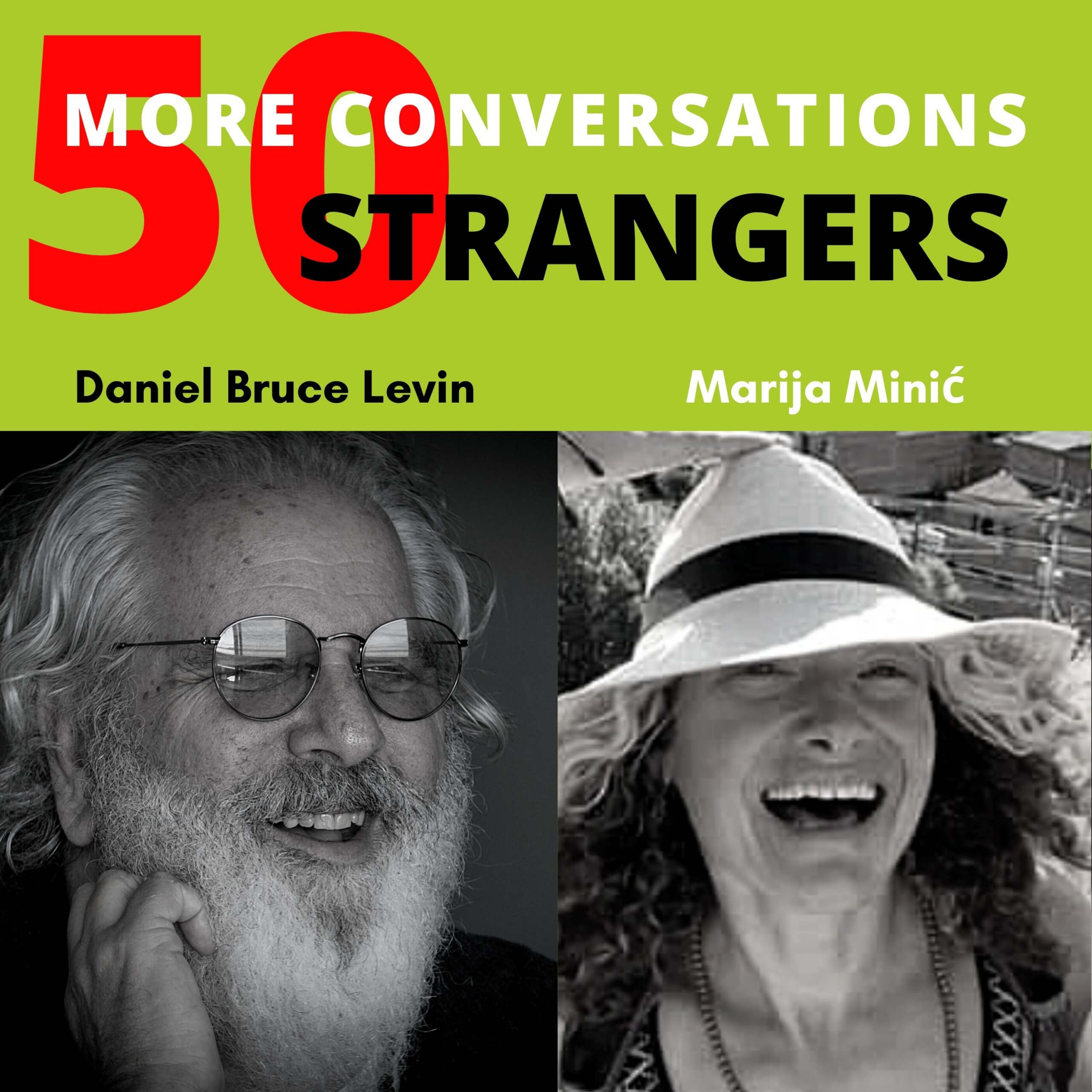 50 More Conversations with 50 More Strangers with Marija Minic