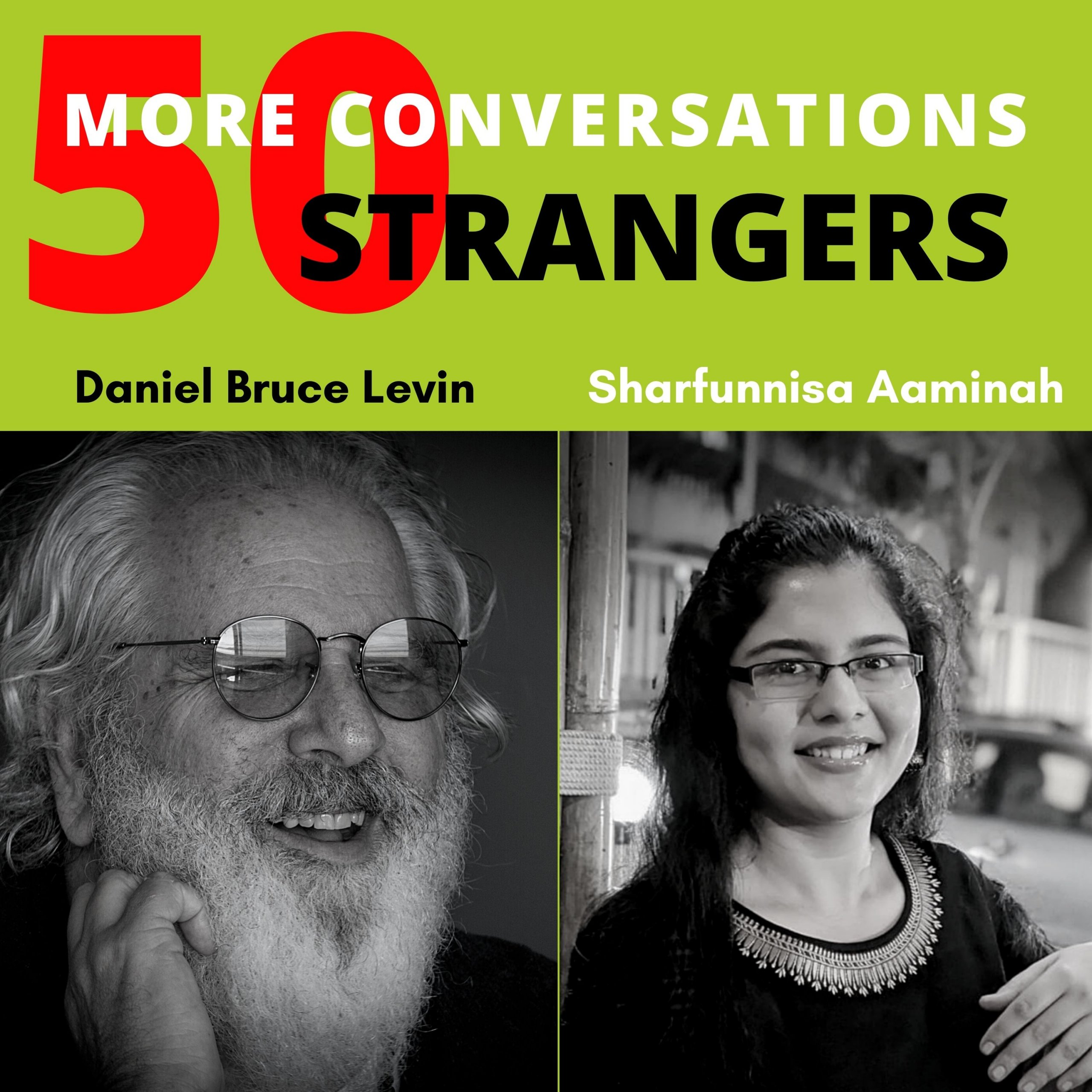 50 More Conversations with 50 More Strangers with Sharfunnisa Aaminah