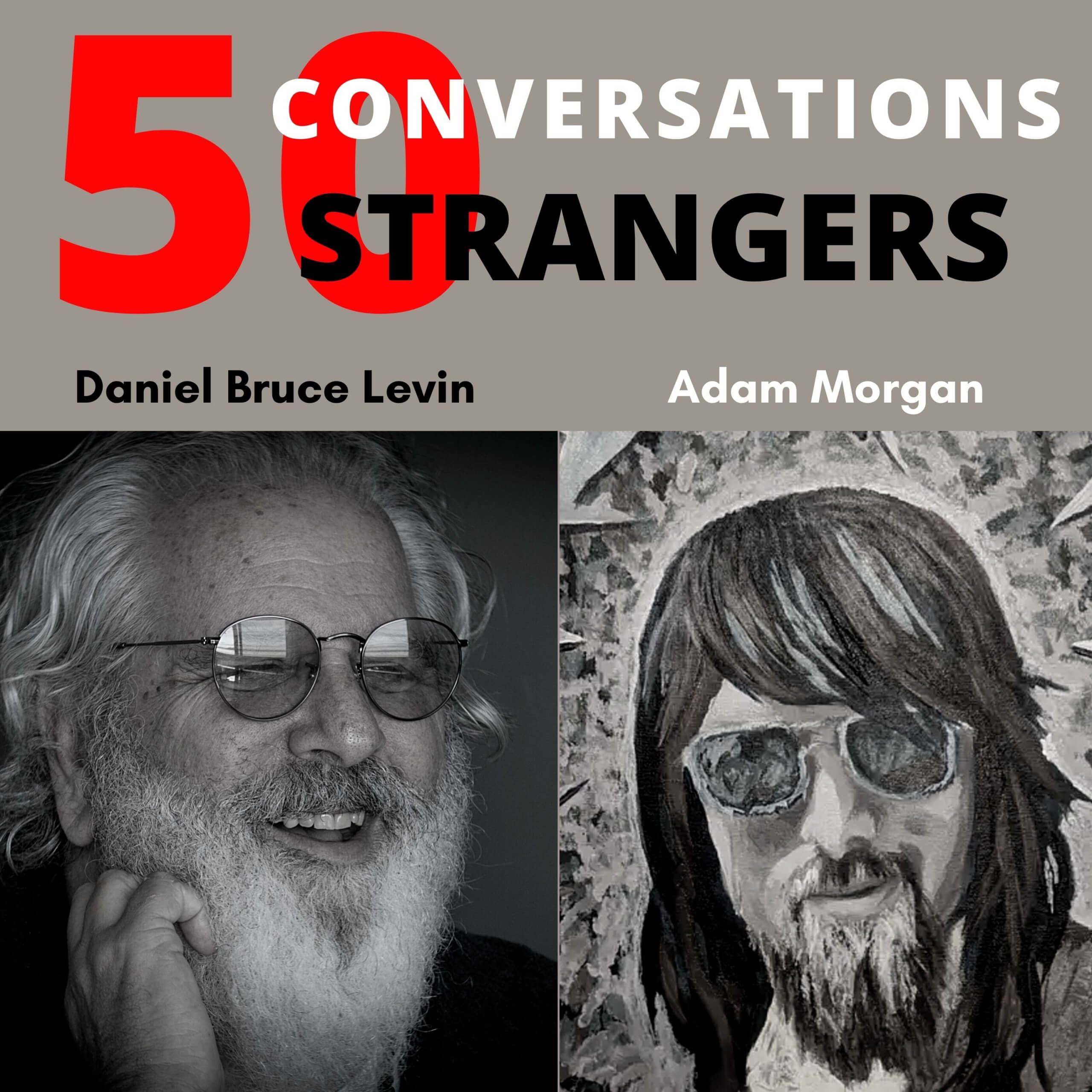 50 Conversations with 50 Strangers with Adam Morgan