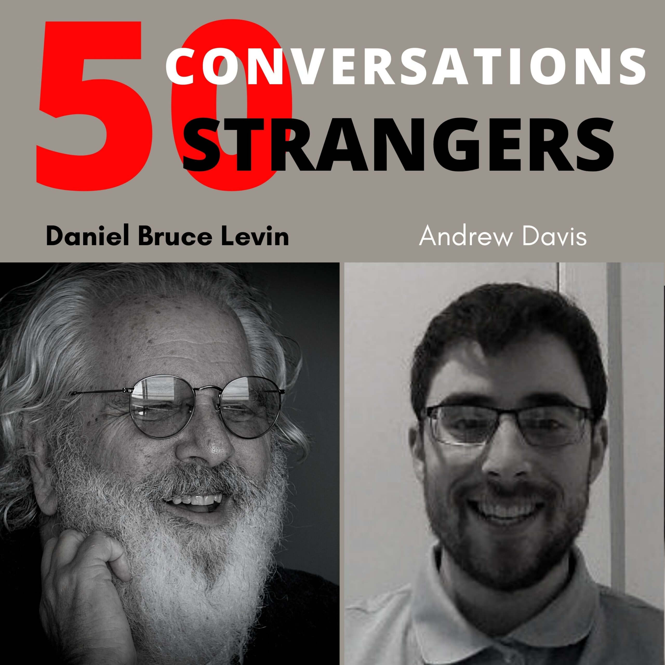 50 Conversations with 50 Strangers with Andrew Davis