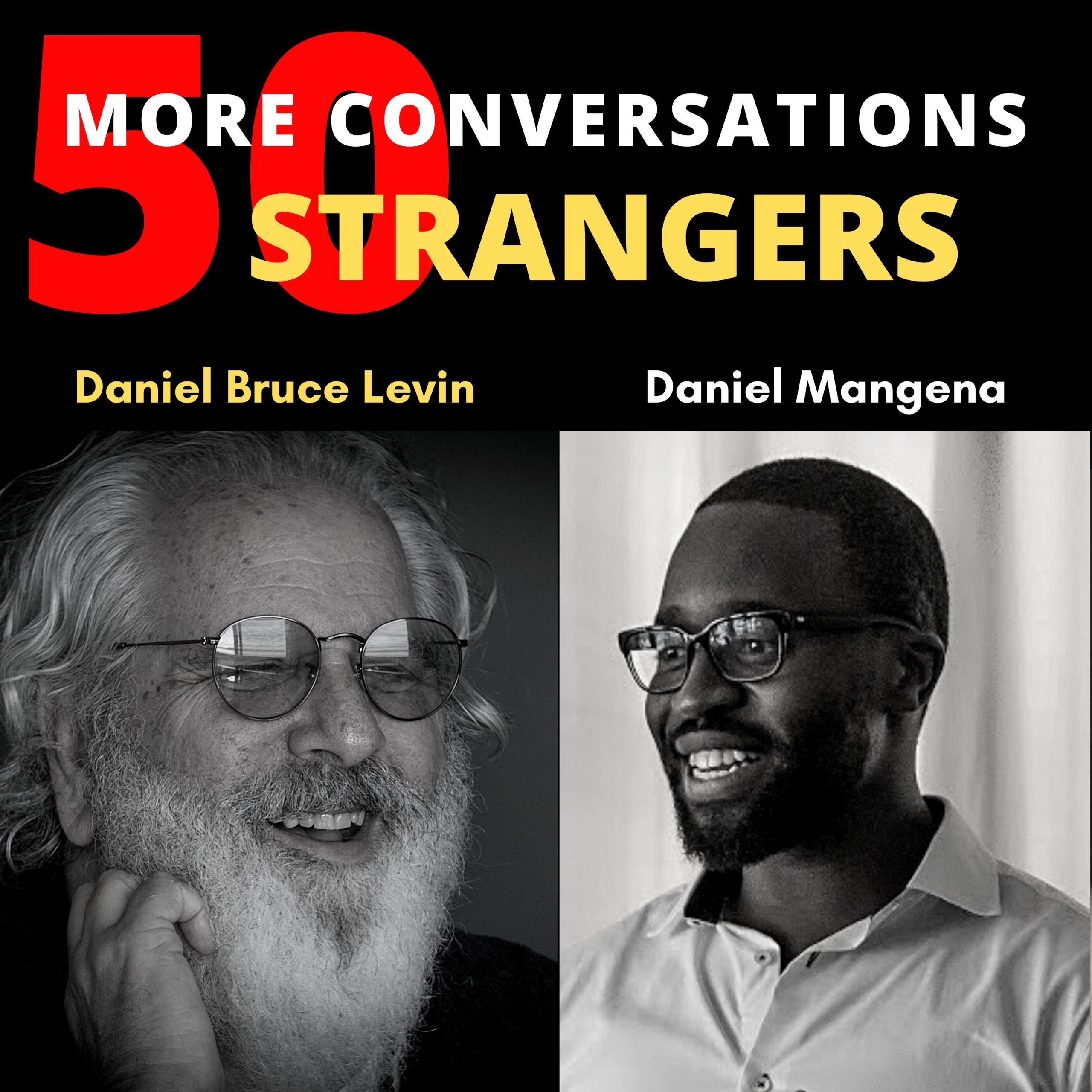 50 More Conversations with 50 More Strangers with Daniel Mangena