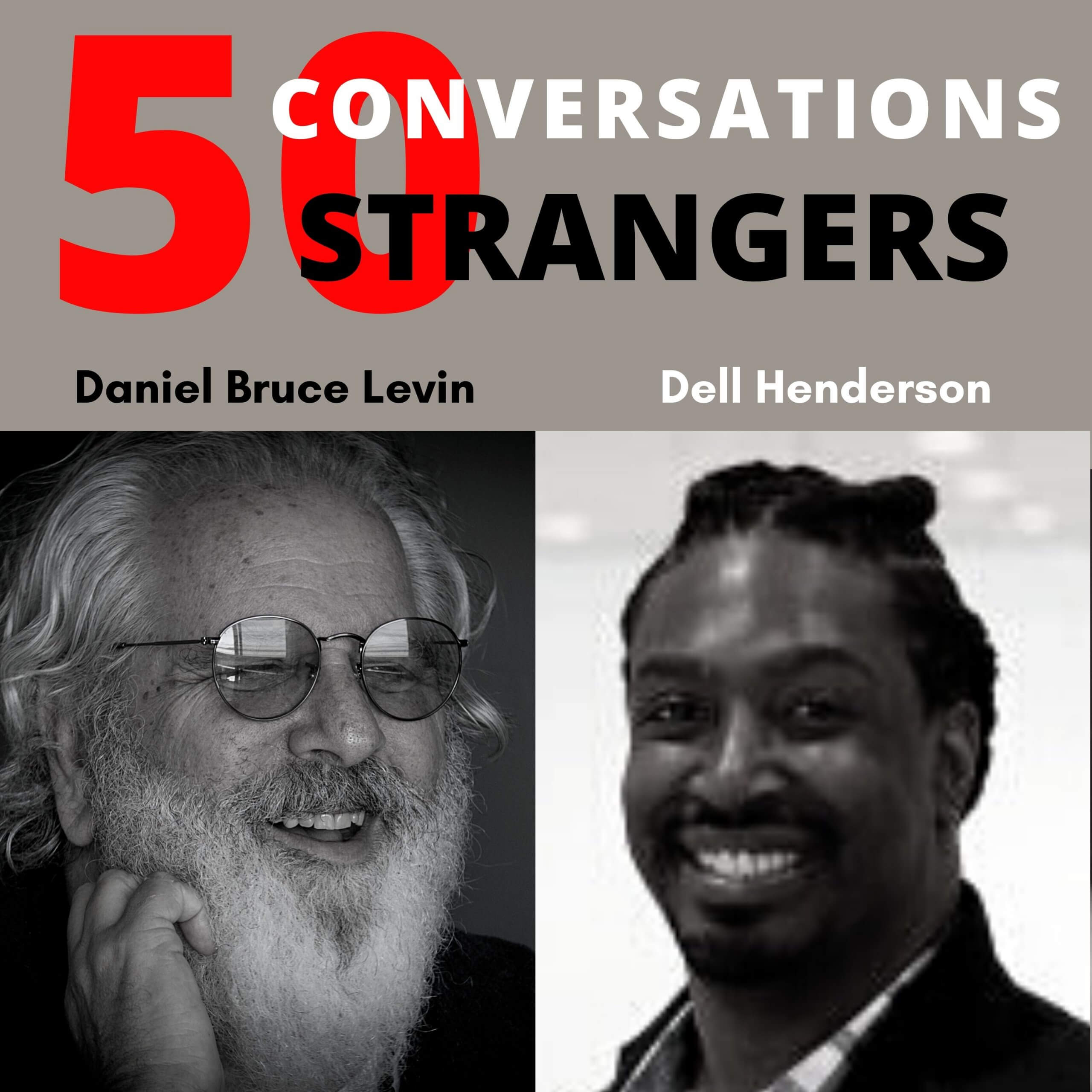 50 Conversations with 50 Strangers with Dell Henderson