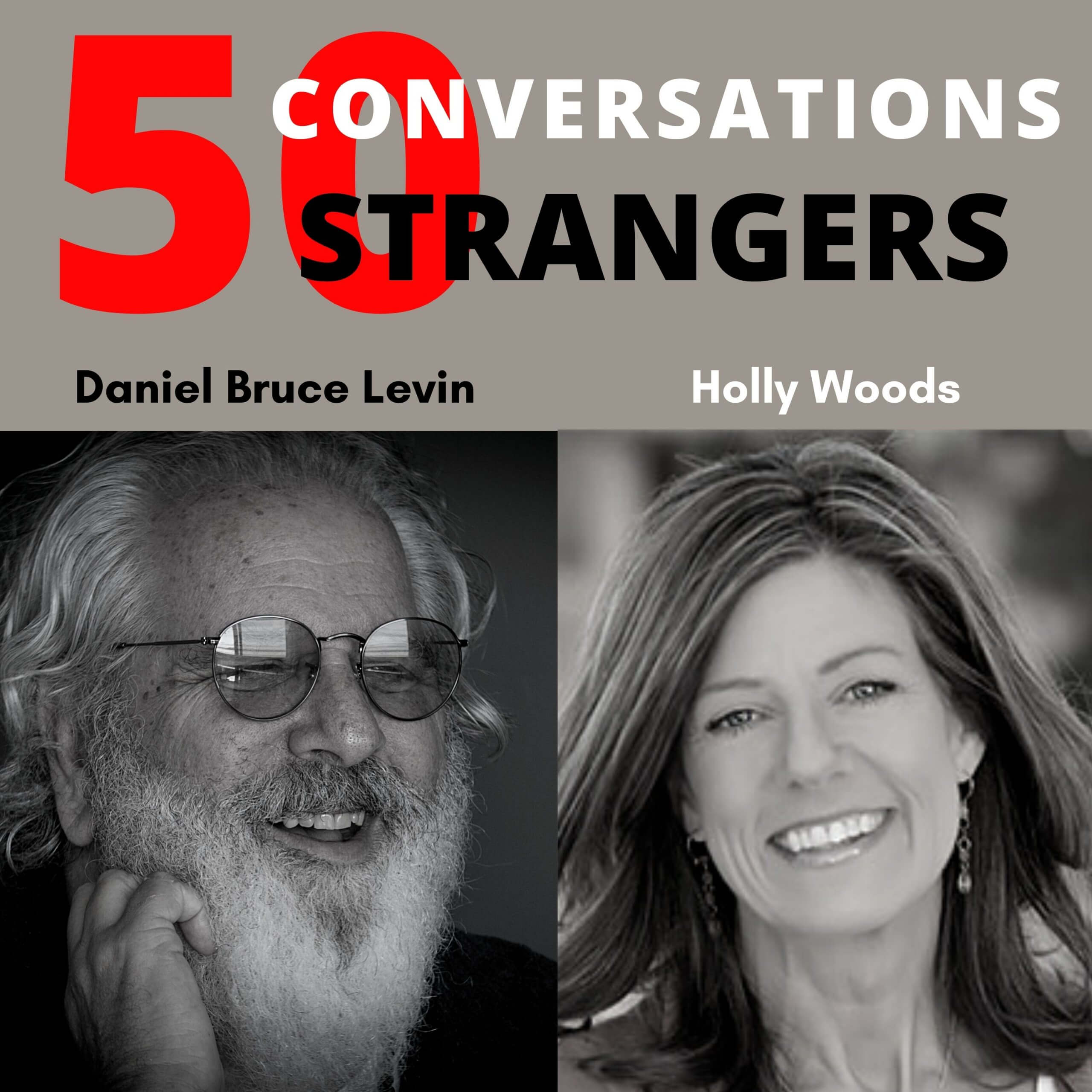 50 Conversations with 50 Strangers with Holly Woods