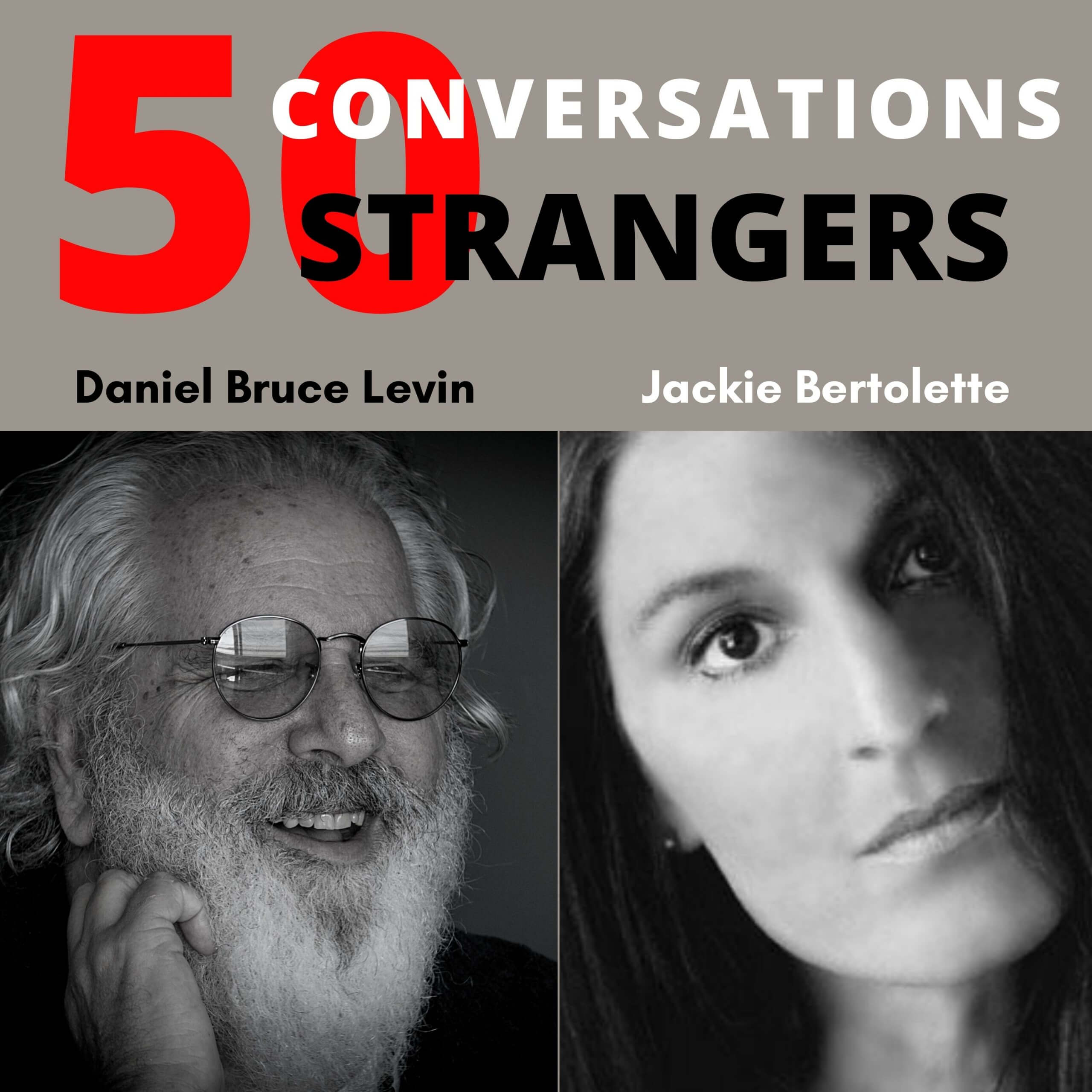 50 Conversations with 50 Strangers with Jackie Bertolette