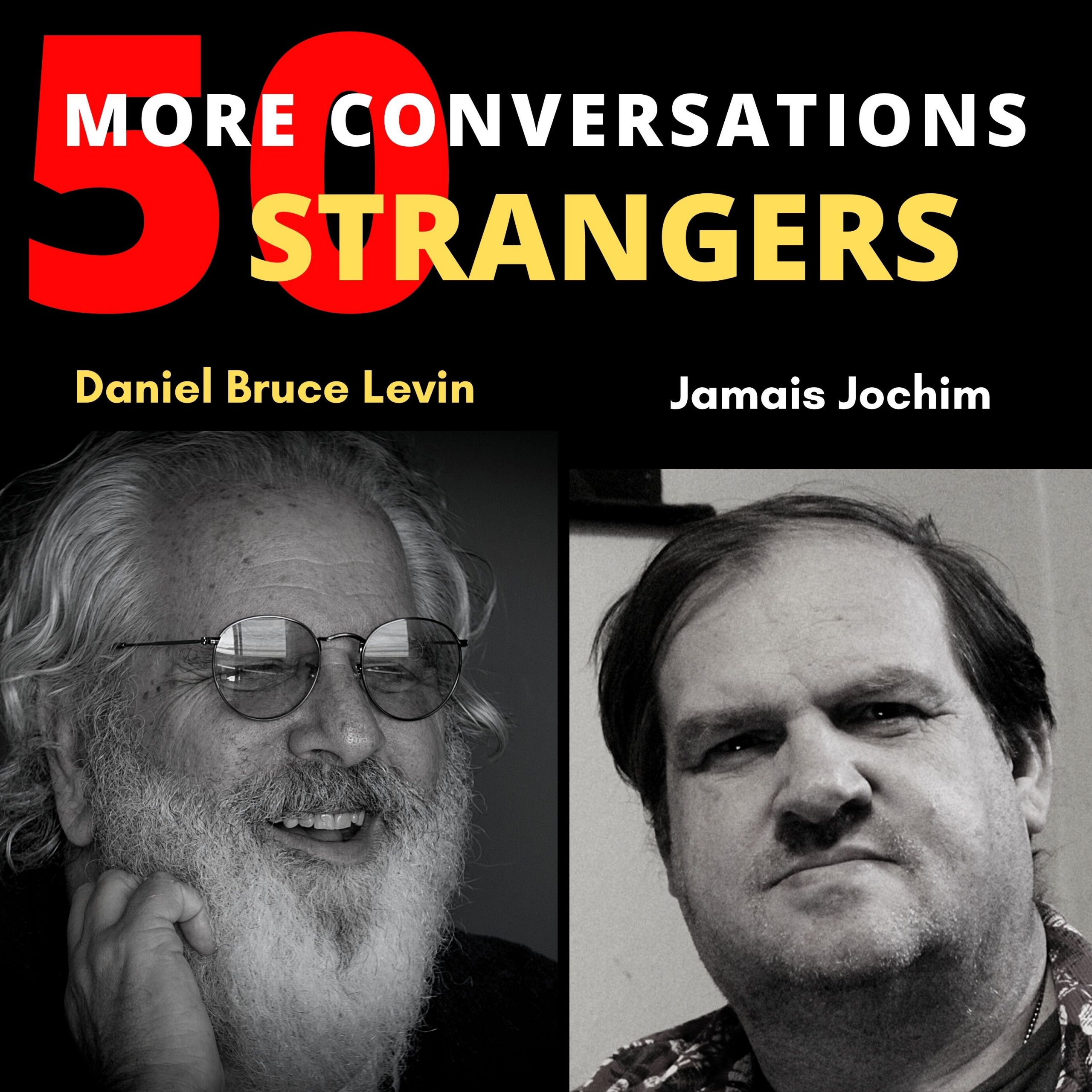 50 More Conversations with 50 More Strangers with Jamais Jochim