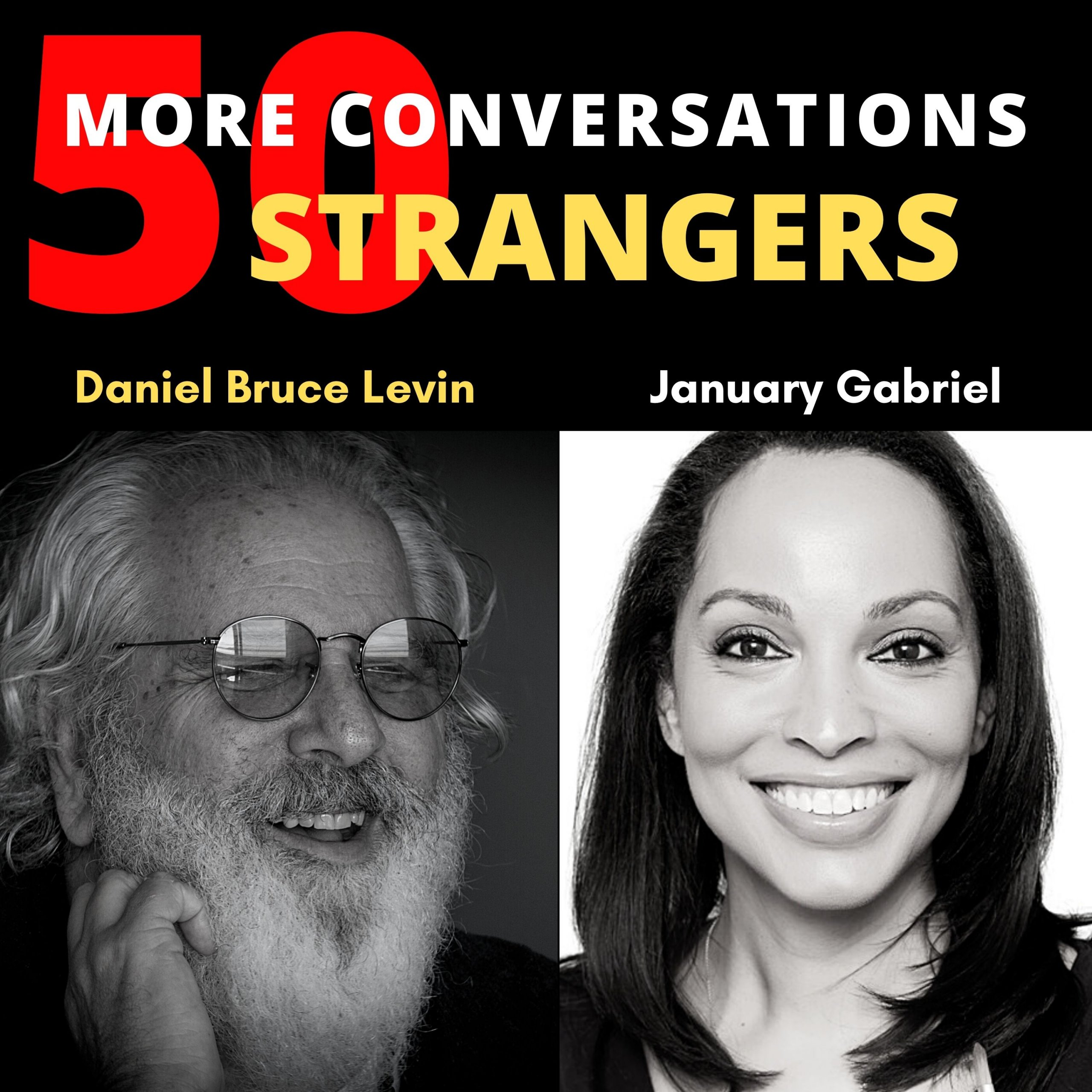 5o More Conversations with 50 More Strangers with January Gabriel
