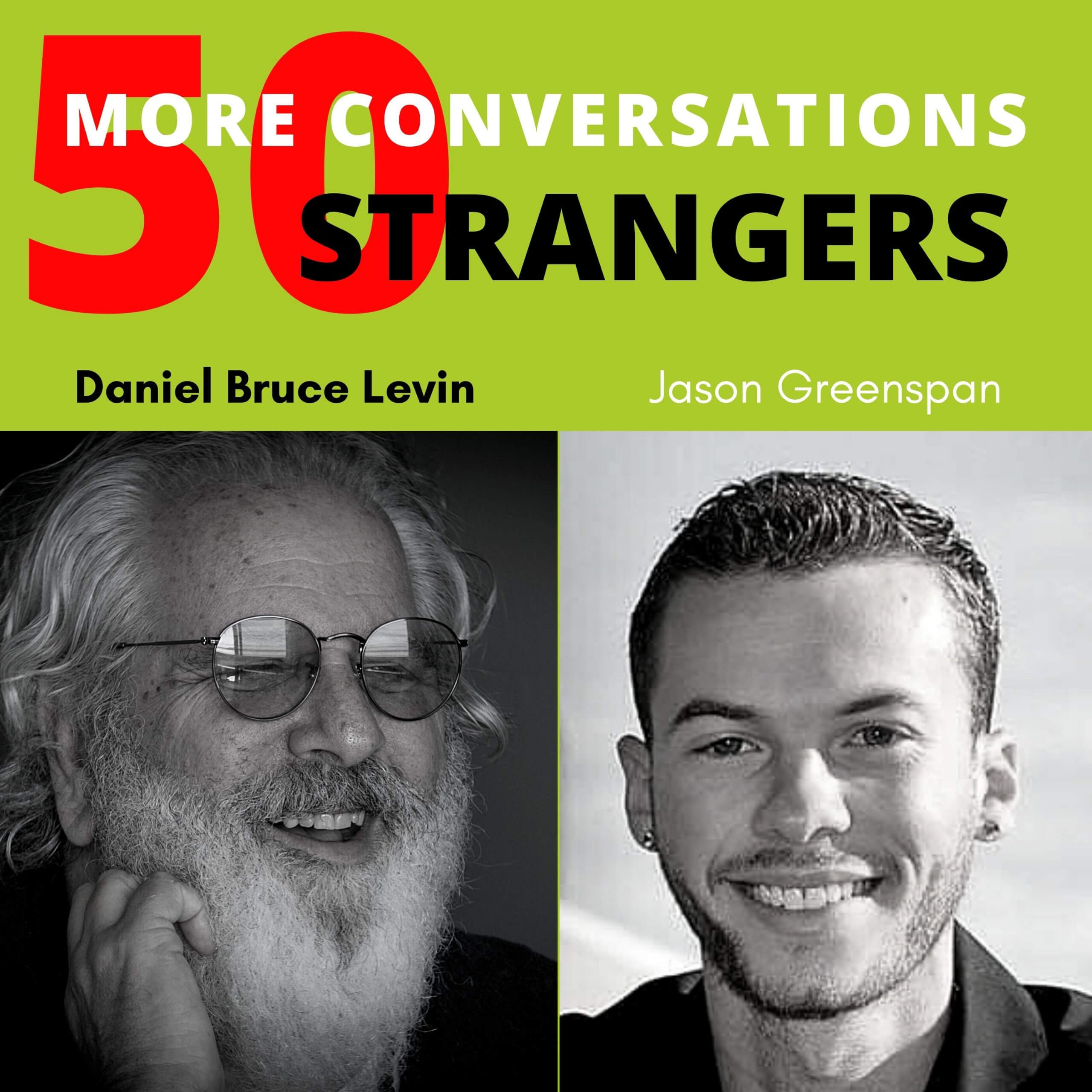 50 More Conversations with 50 More Strangers with Jason Greenspan
