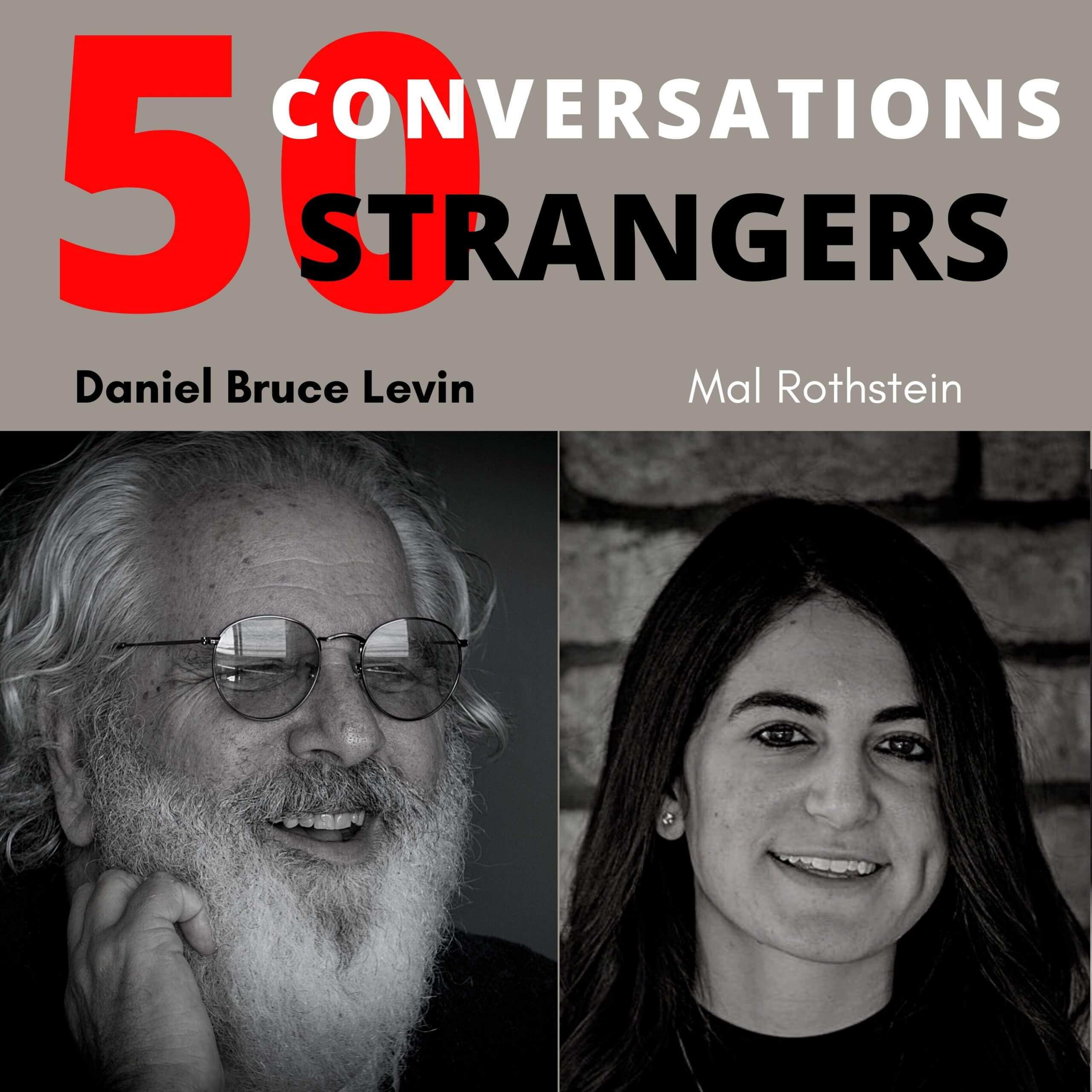 50 Conversations with 5o Strangers with Mal Rothstein