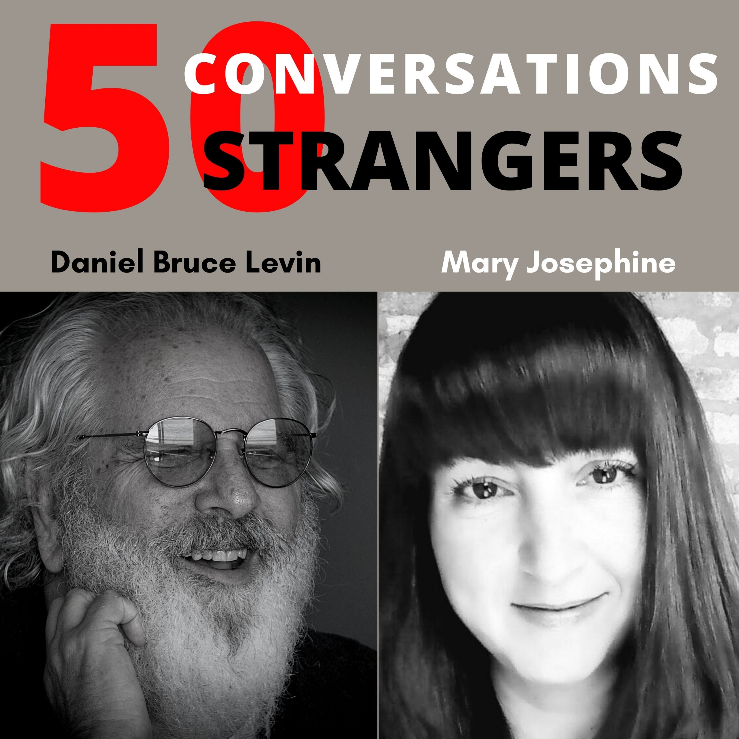 50 Conversations with 50 Strangers with Mary Josephine