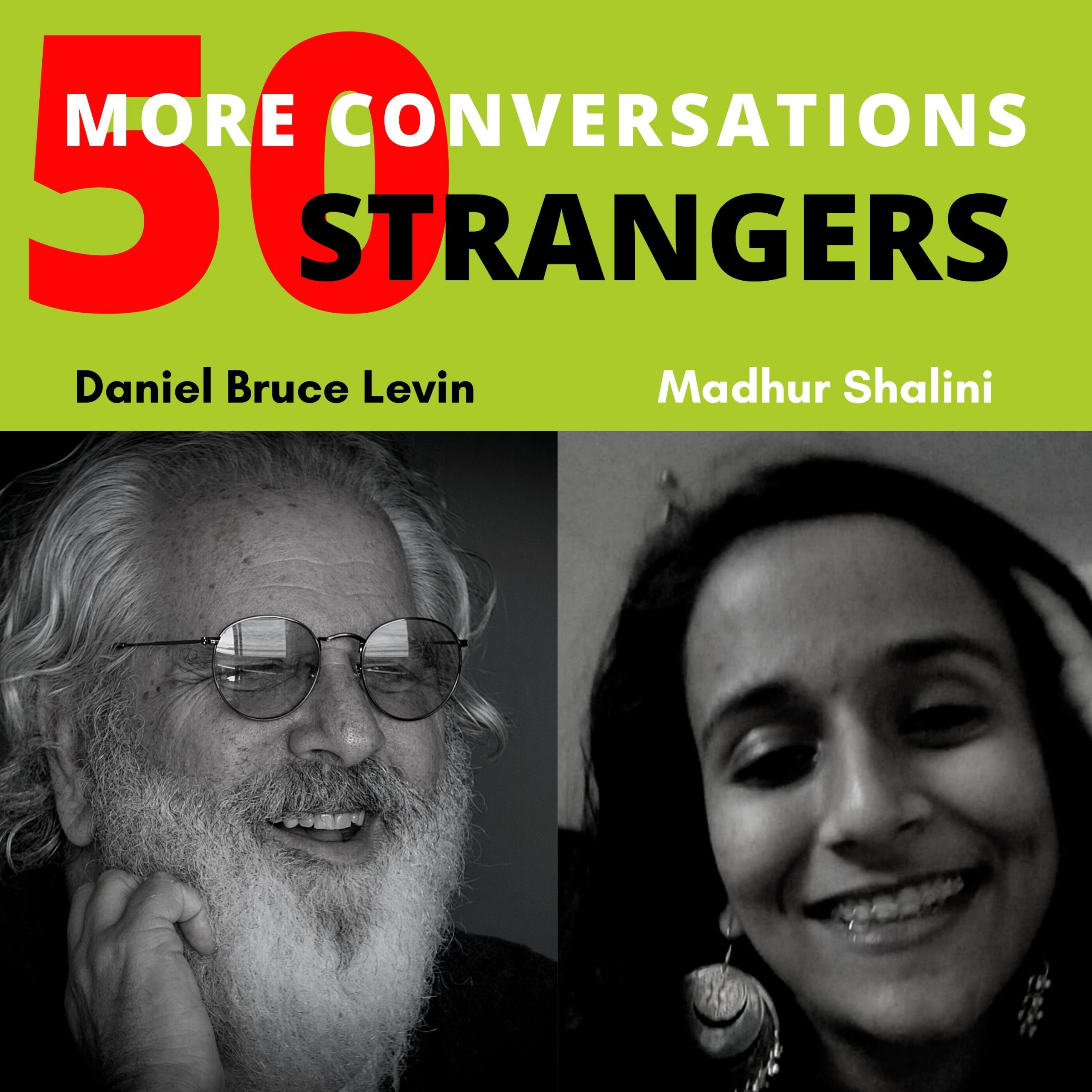 50 More Conversations with 50 More Strangers with Madhur Shalini