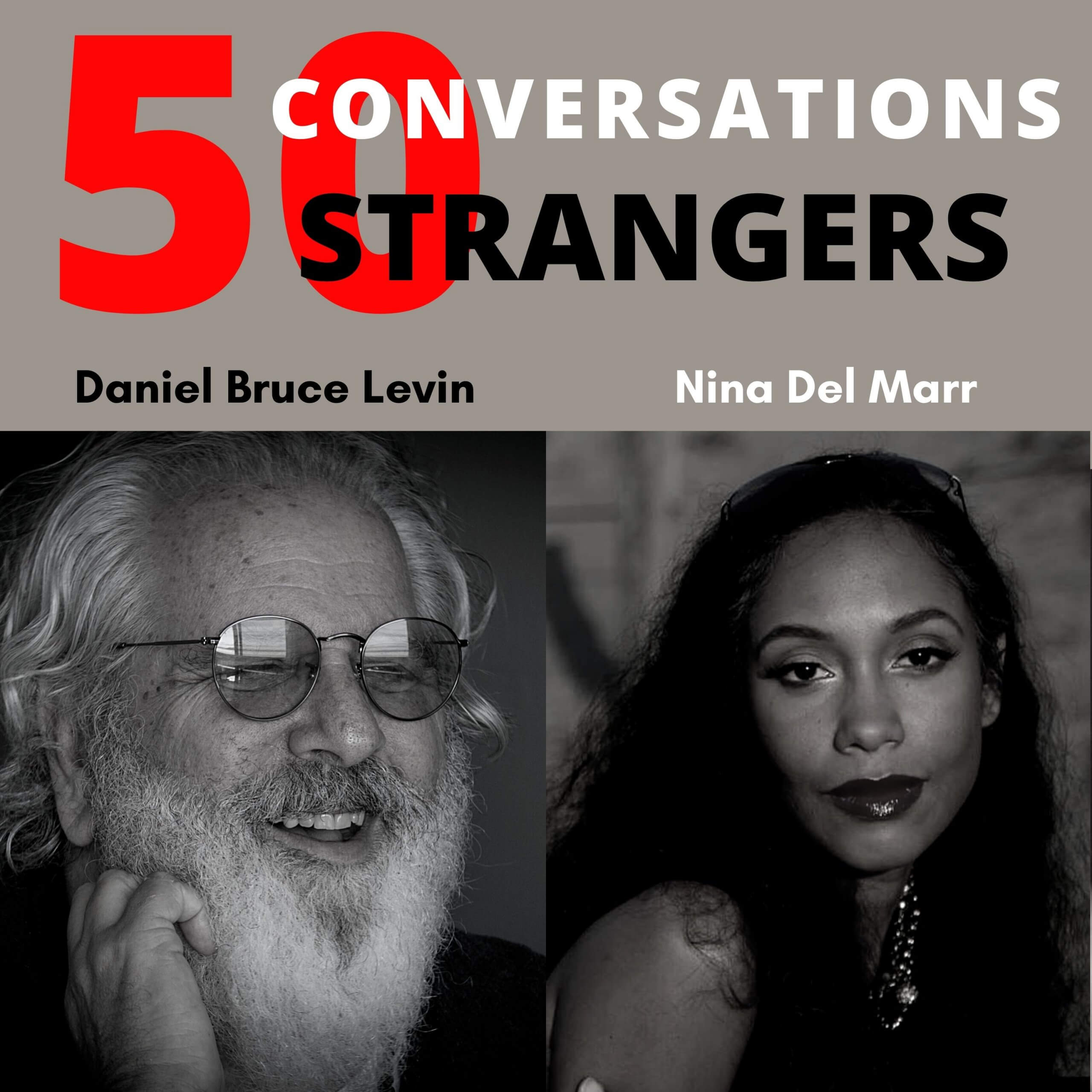 50 Conversations with 50 Strangers with Nina Del Marr