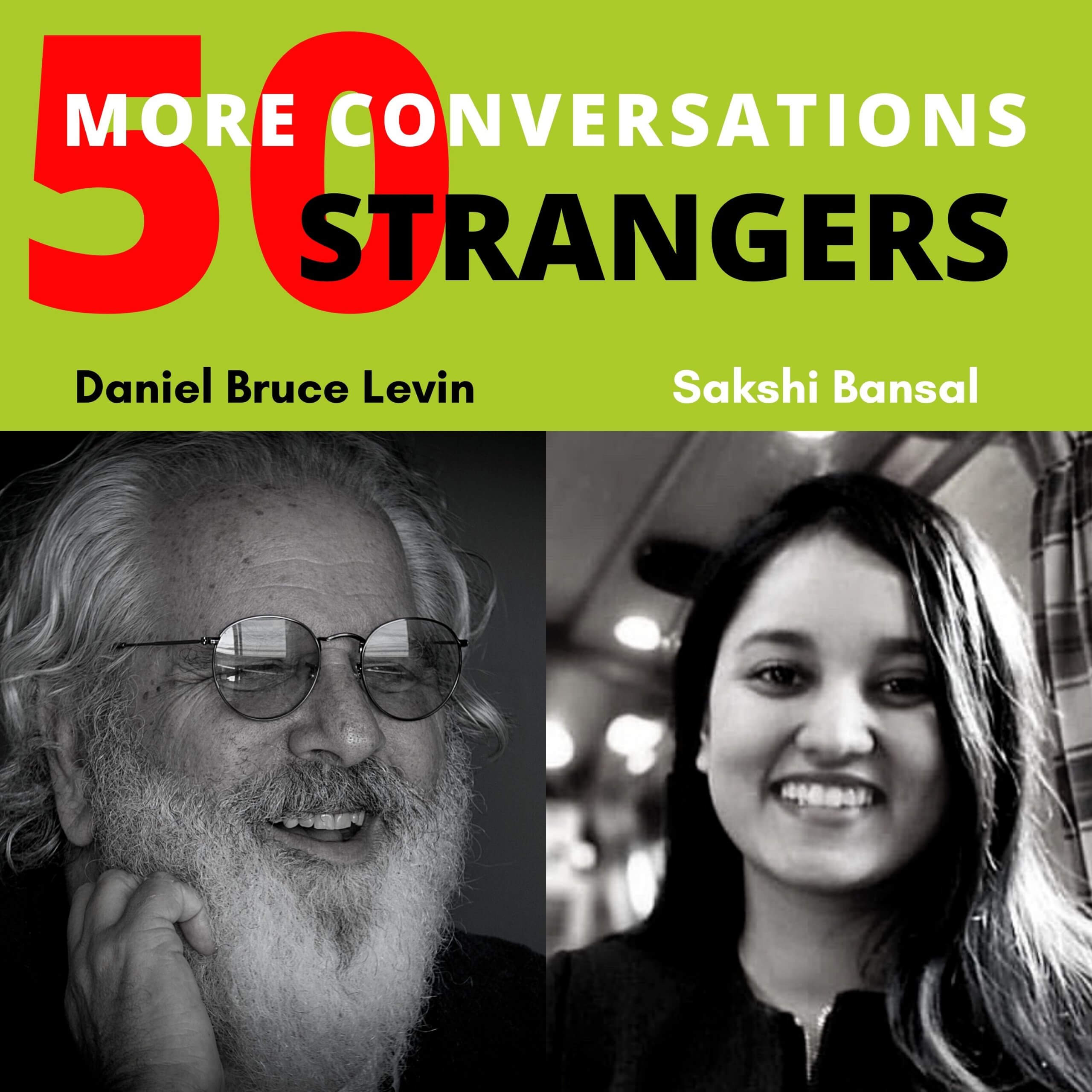 50 More Conversations with 50 More Strangers with Sakshi Bansal