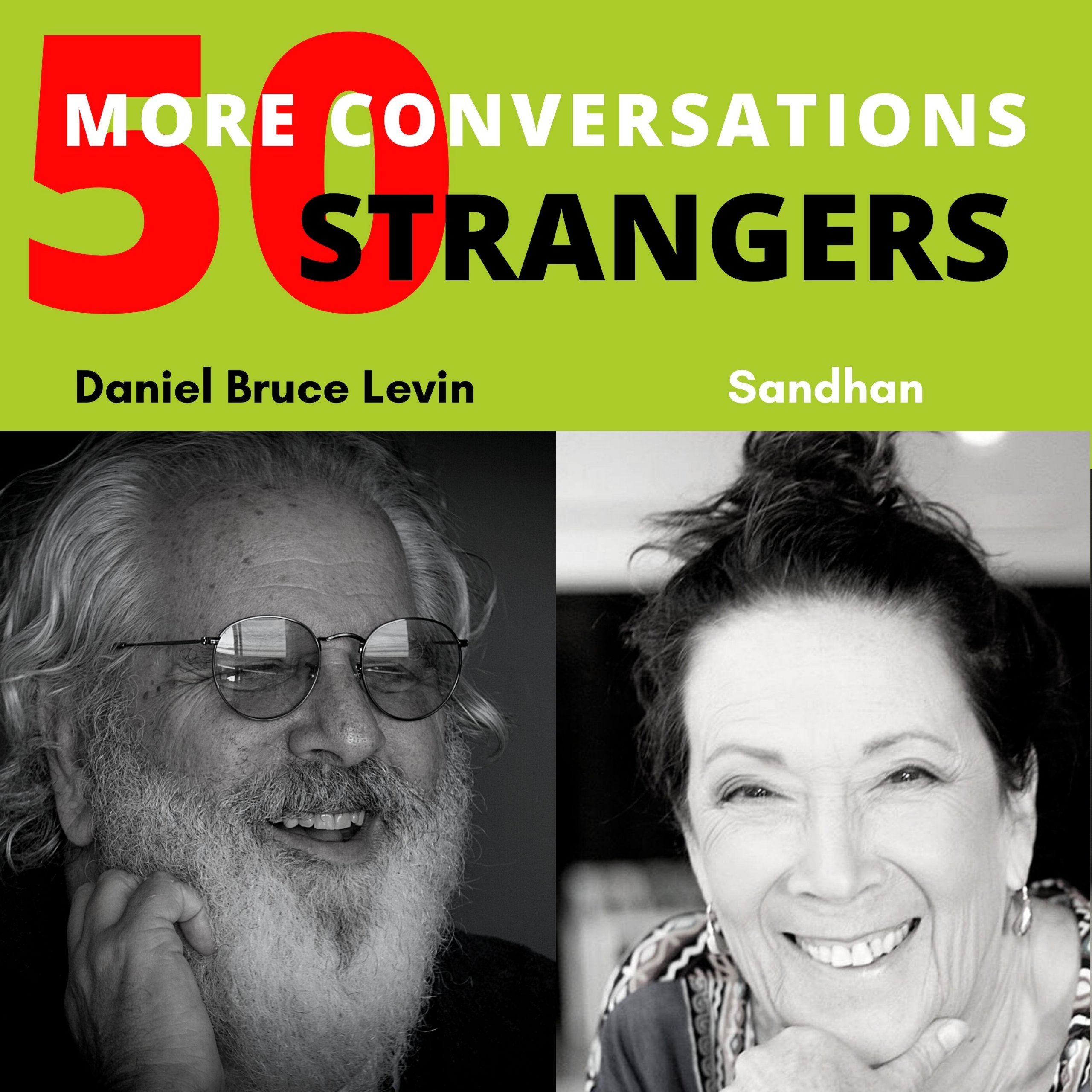 50 More Conversations with 50 More Strangers with Sandhan
