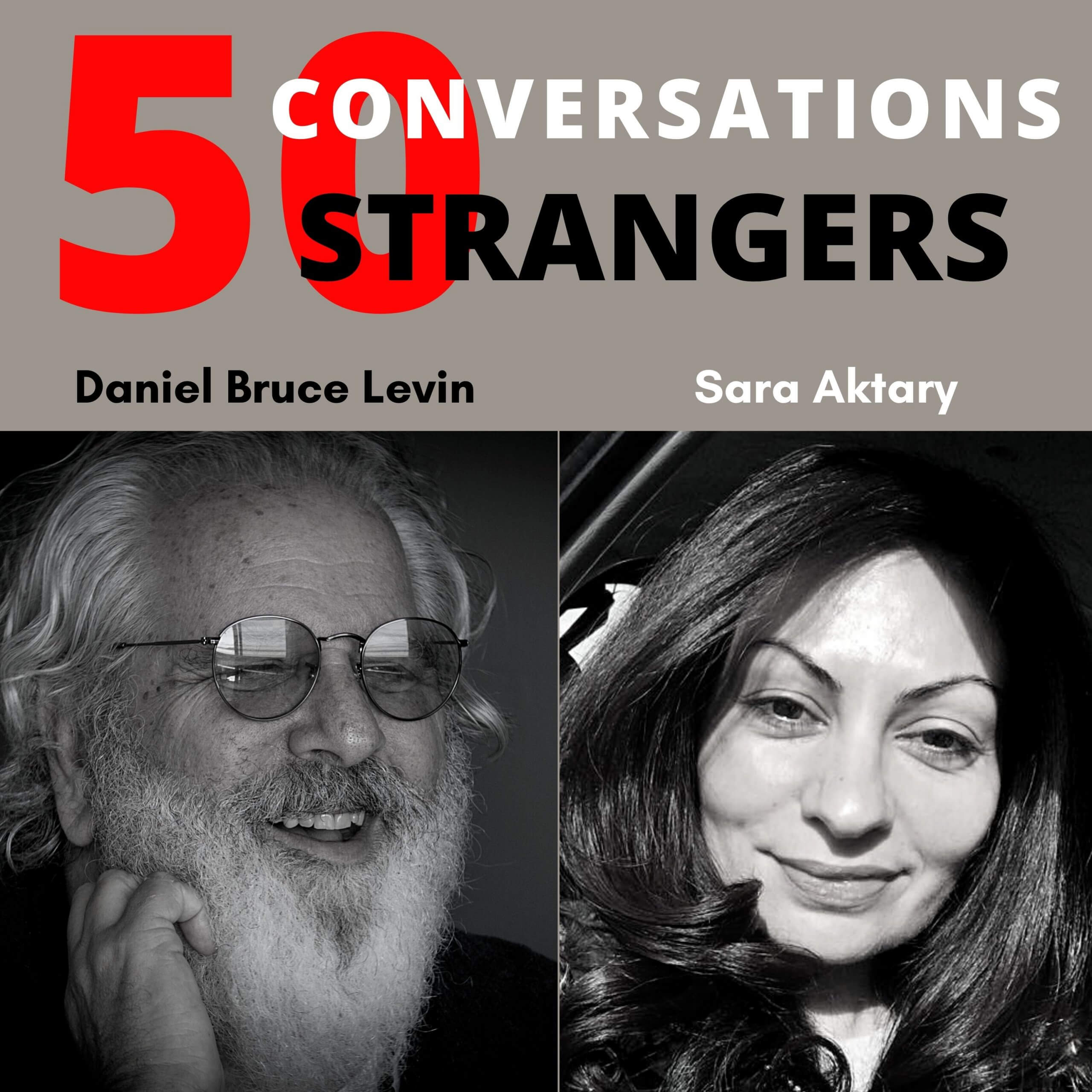 50 Conversations with 50 Strangers with Sara Aktary
