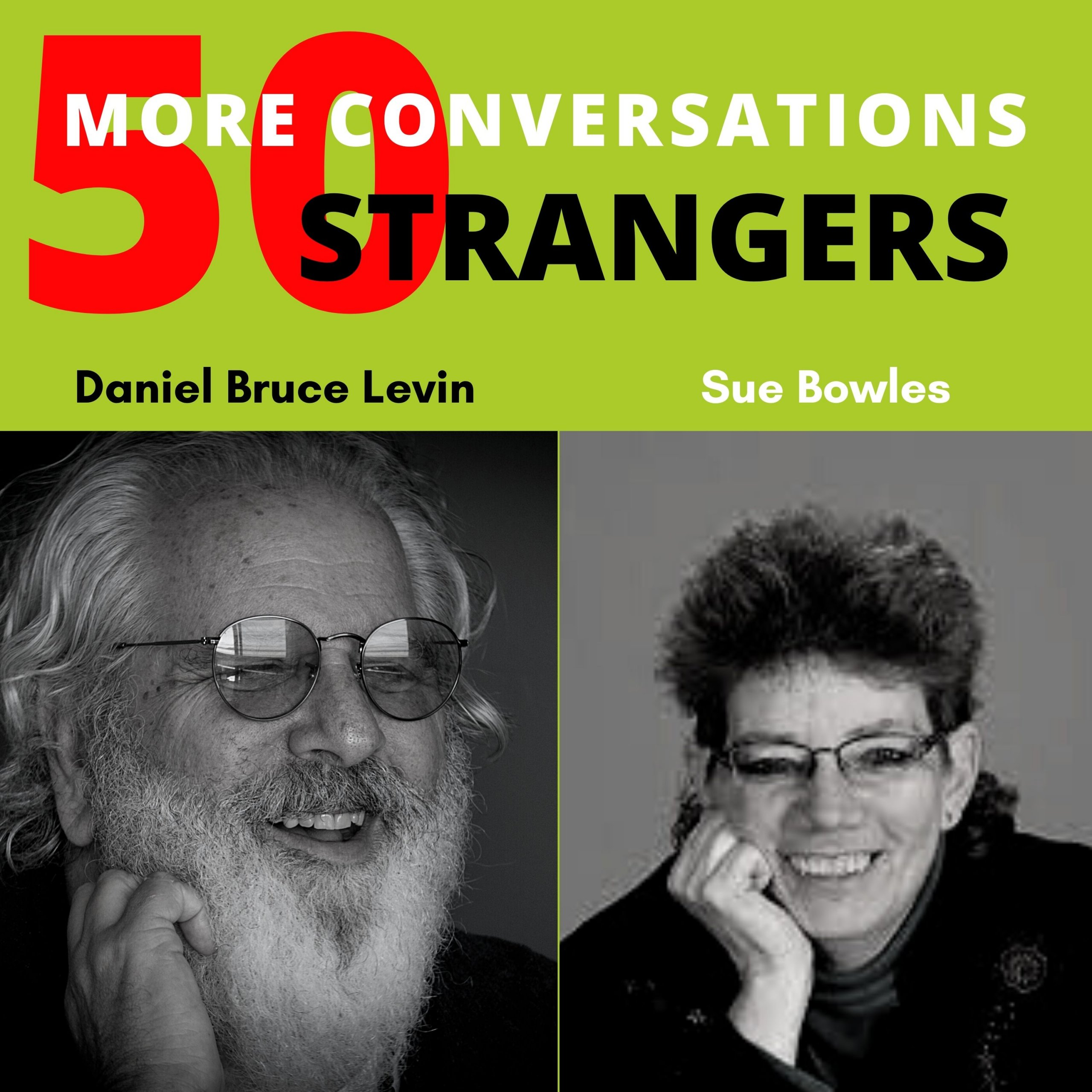50 More Conversations with 50 More Strangers with Sue Bowles