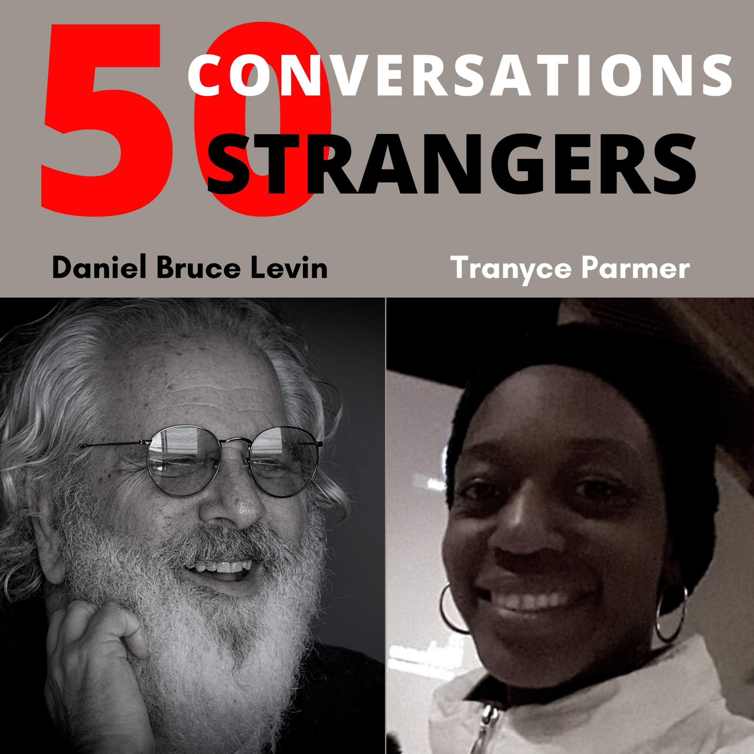 50 Conversations with 50 Strangers with Tranyce Parmer
