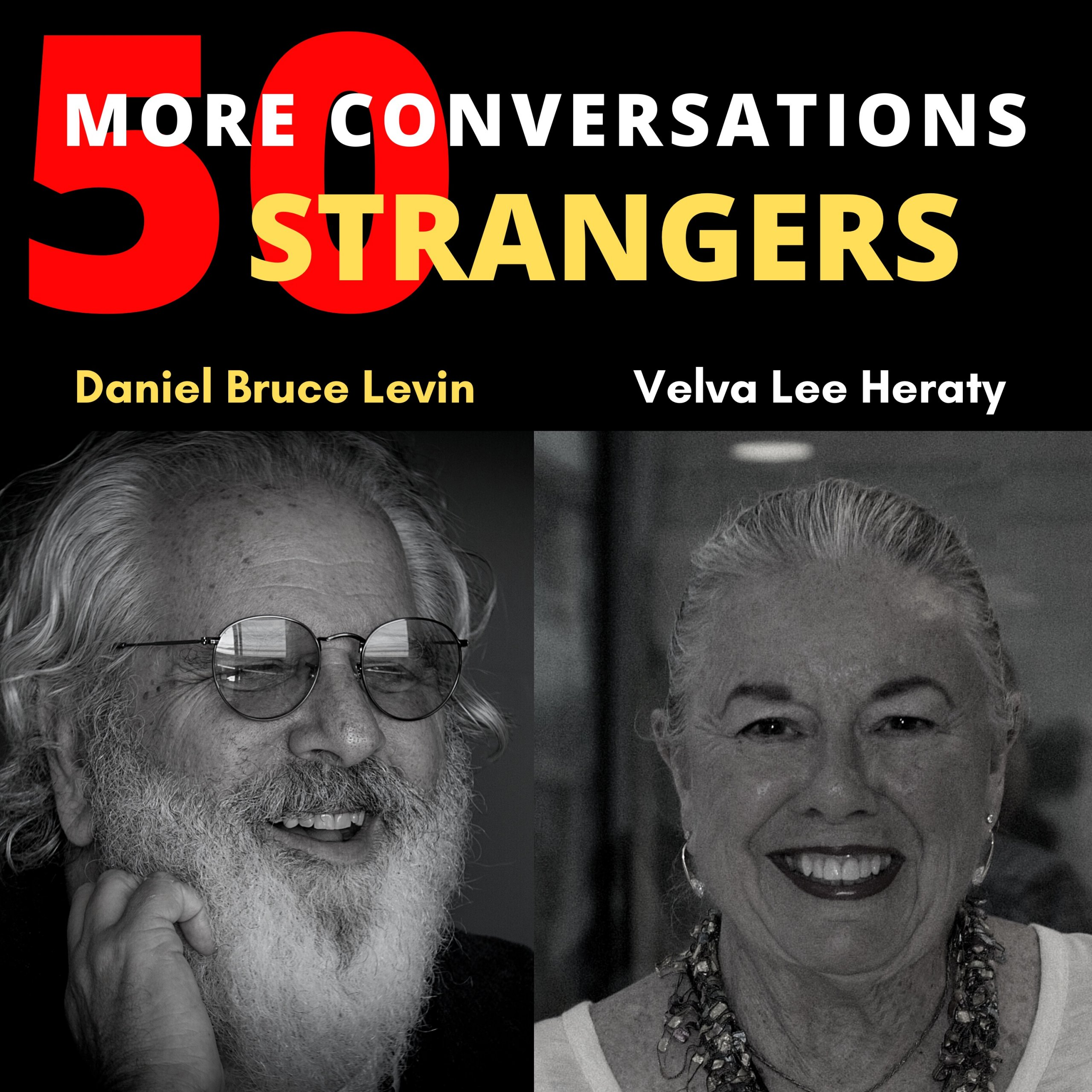 50 More Conversations with 50 More Stranger with Velva Lee Heraty