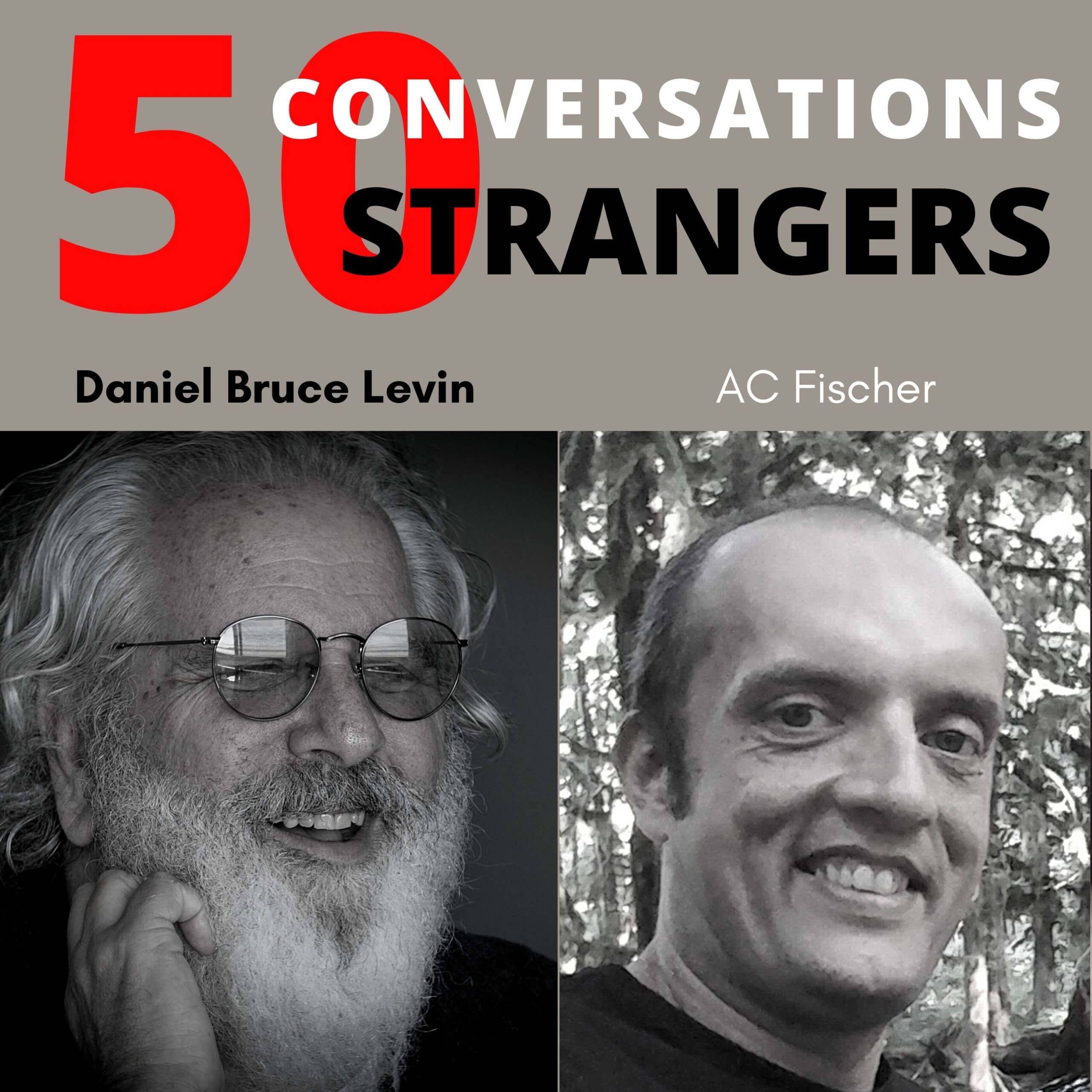 50 Conversations with 50 Strangers with AC Fischer