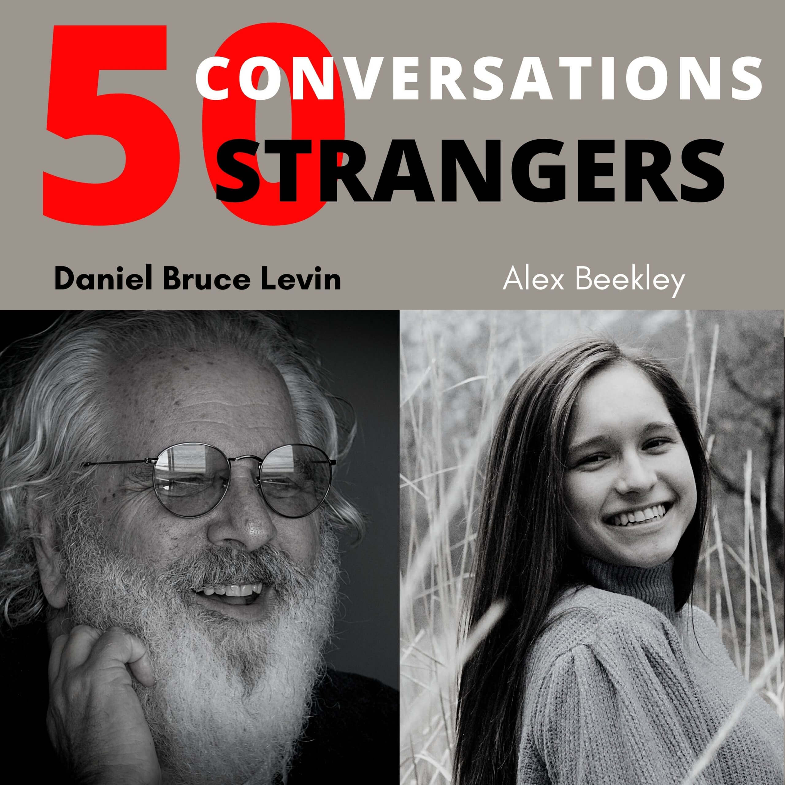 50 Conversations with 50 Strangers with Alex Beekley