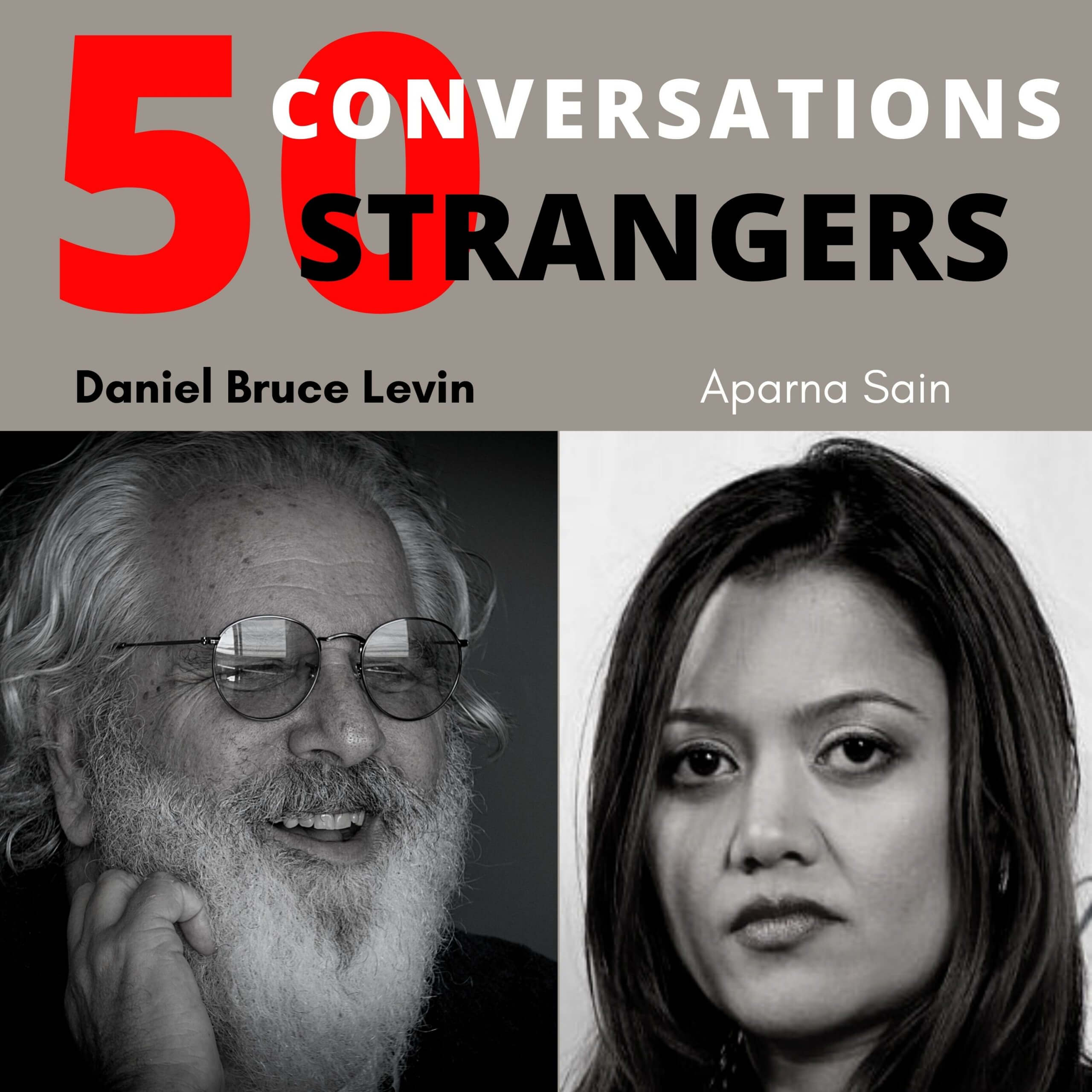 50 Conversations with 50 Strangers with Aparna Sain