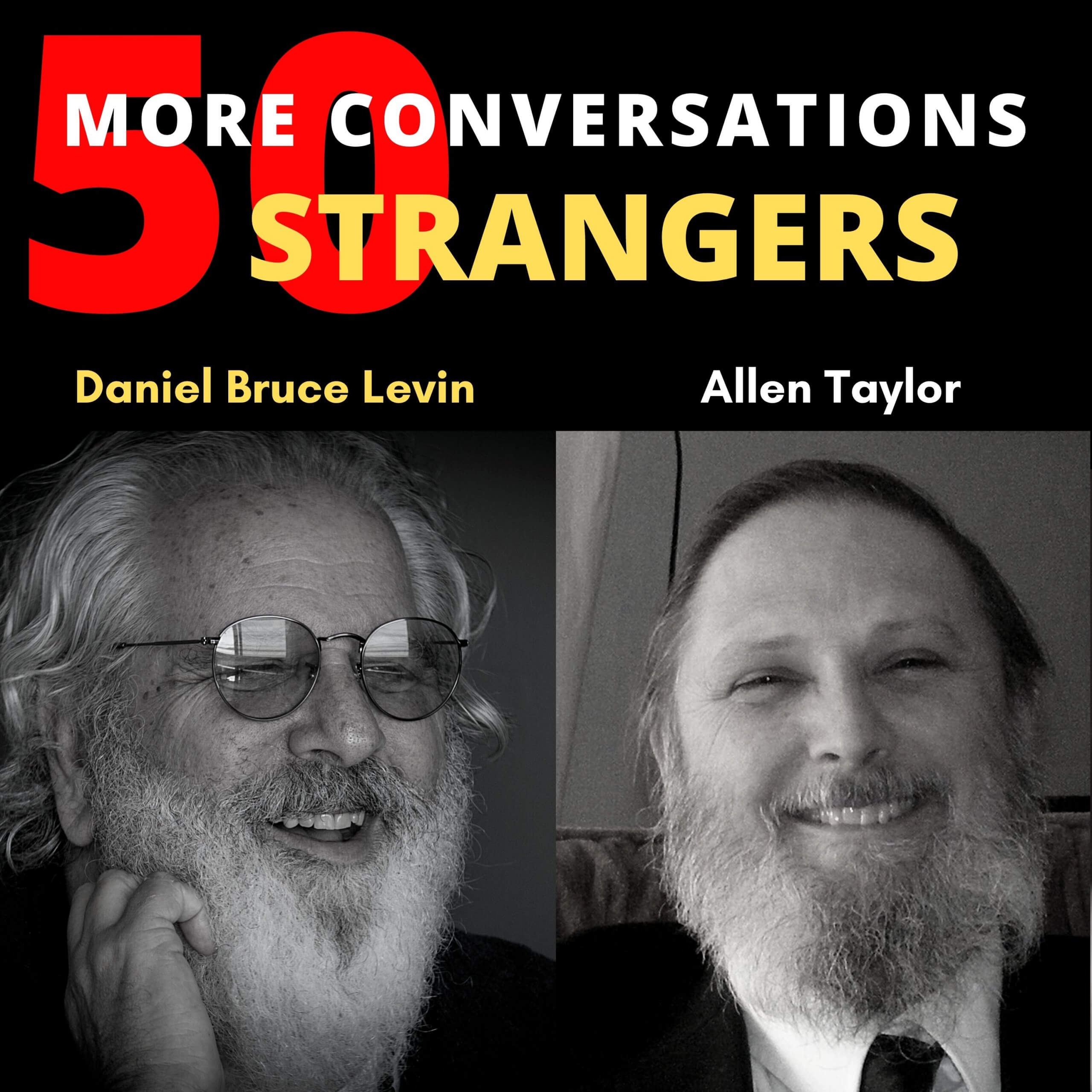 50 More Conversations with 50 More Strangers with Allen Taylor