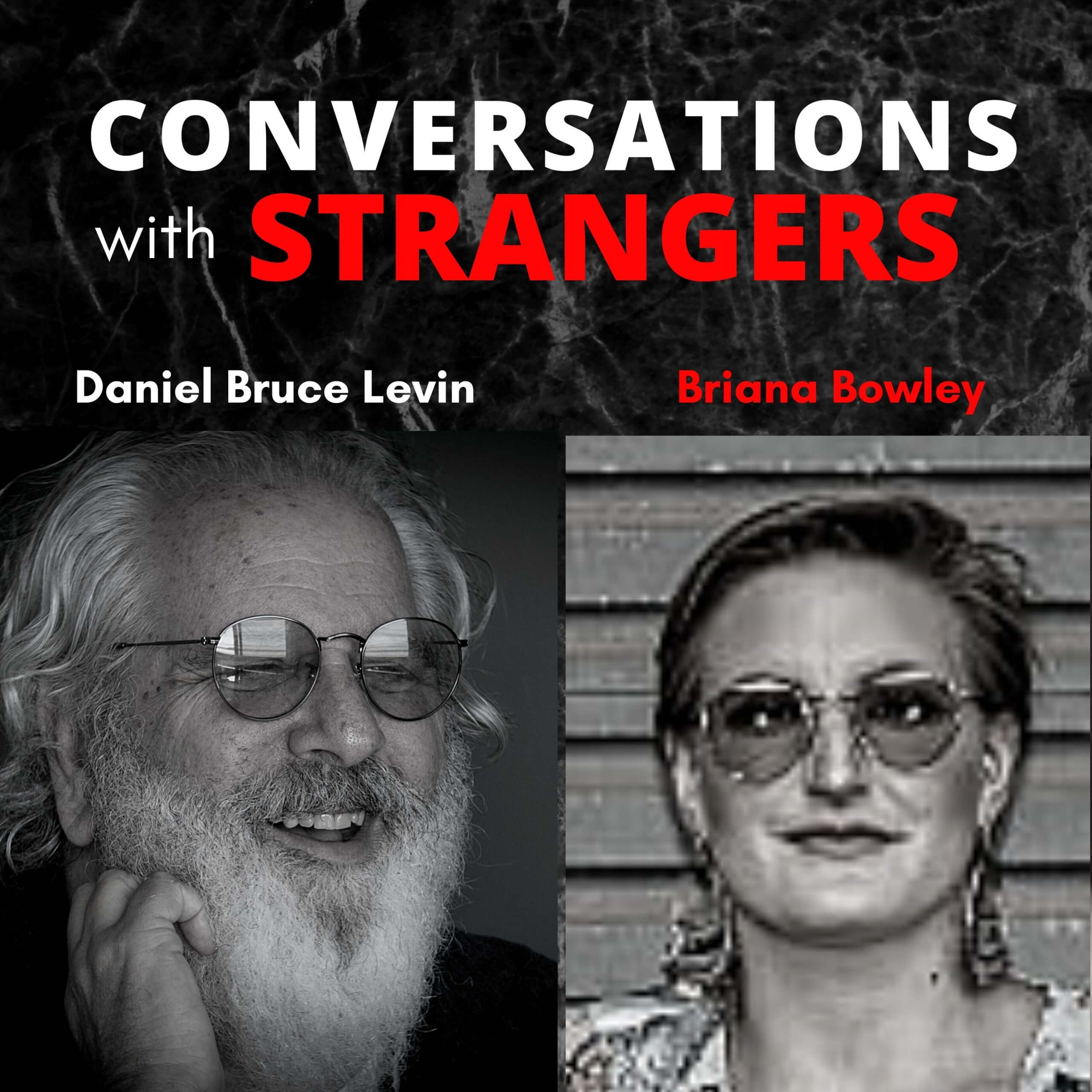 Conversations with Strangers feat.Briana Bowley
