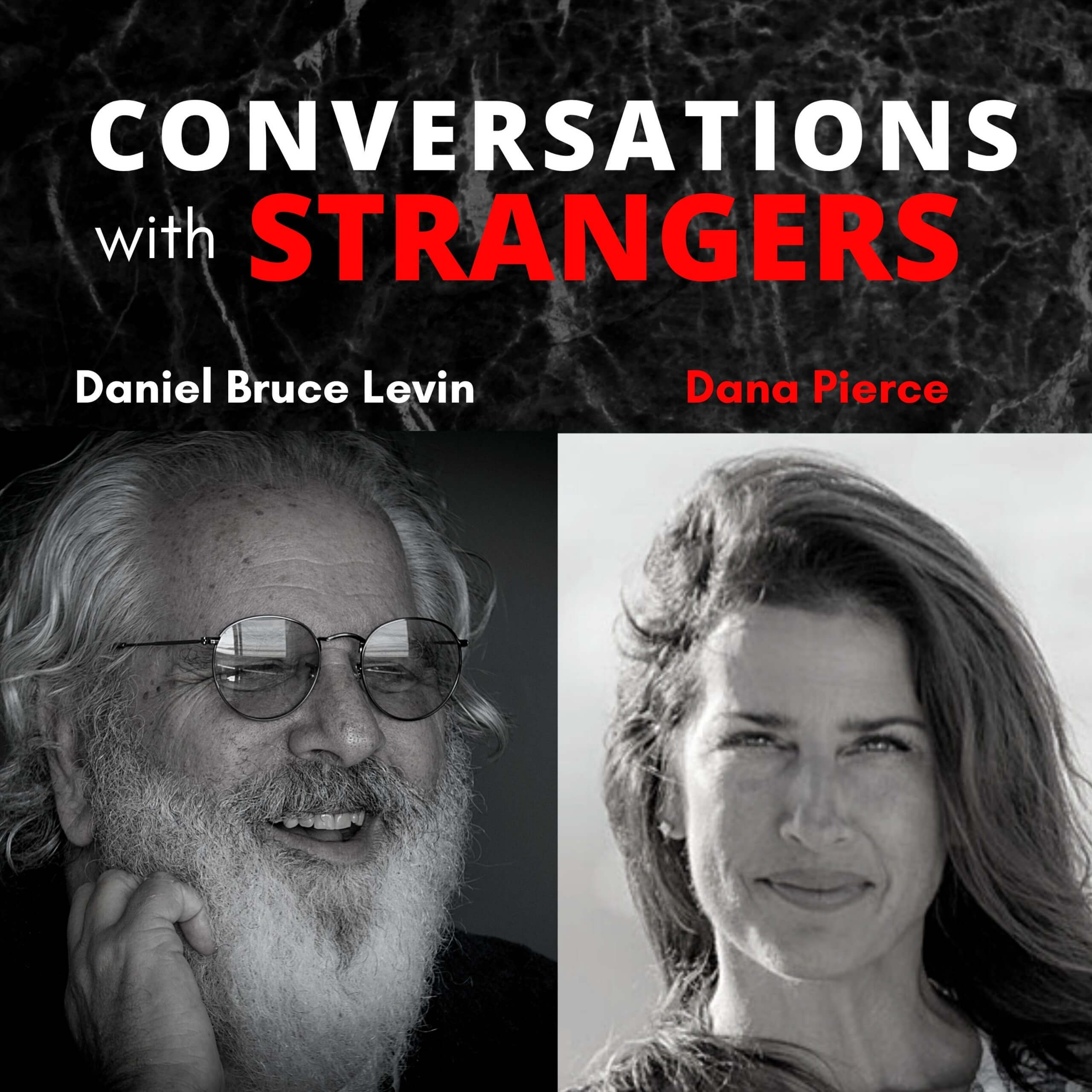 Conversations with Strangers feat. Dana Pierce