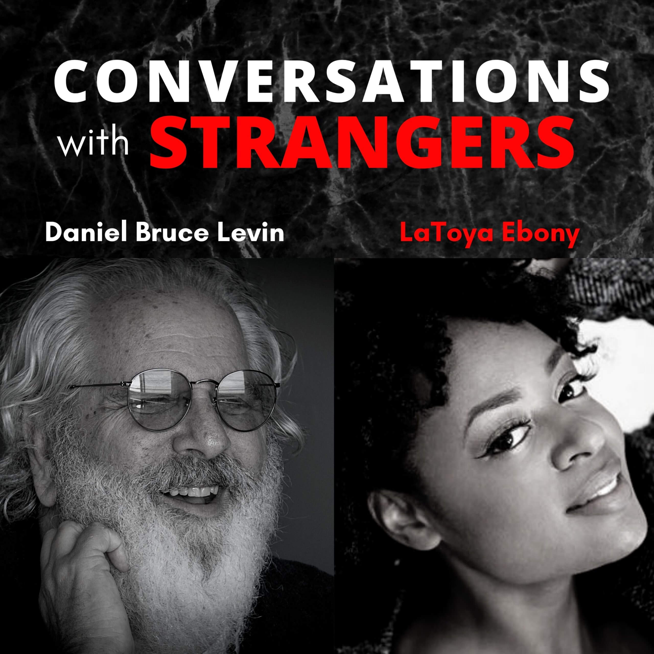 Conversations with Strangers feat. LaToya Ebony