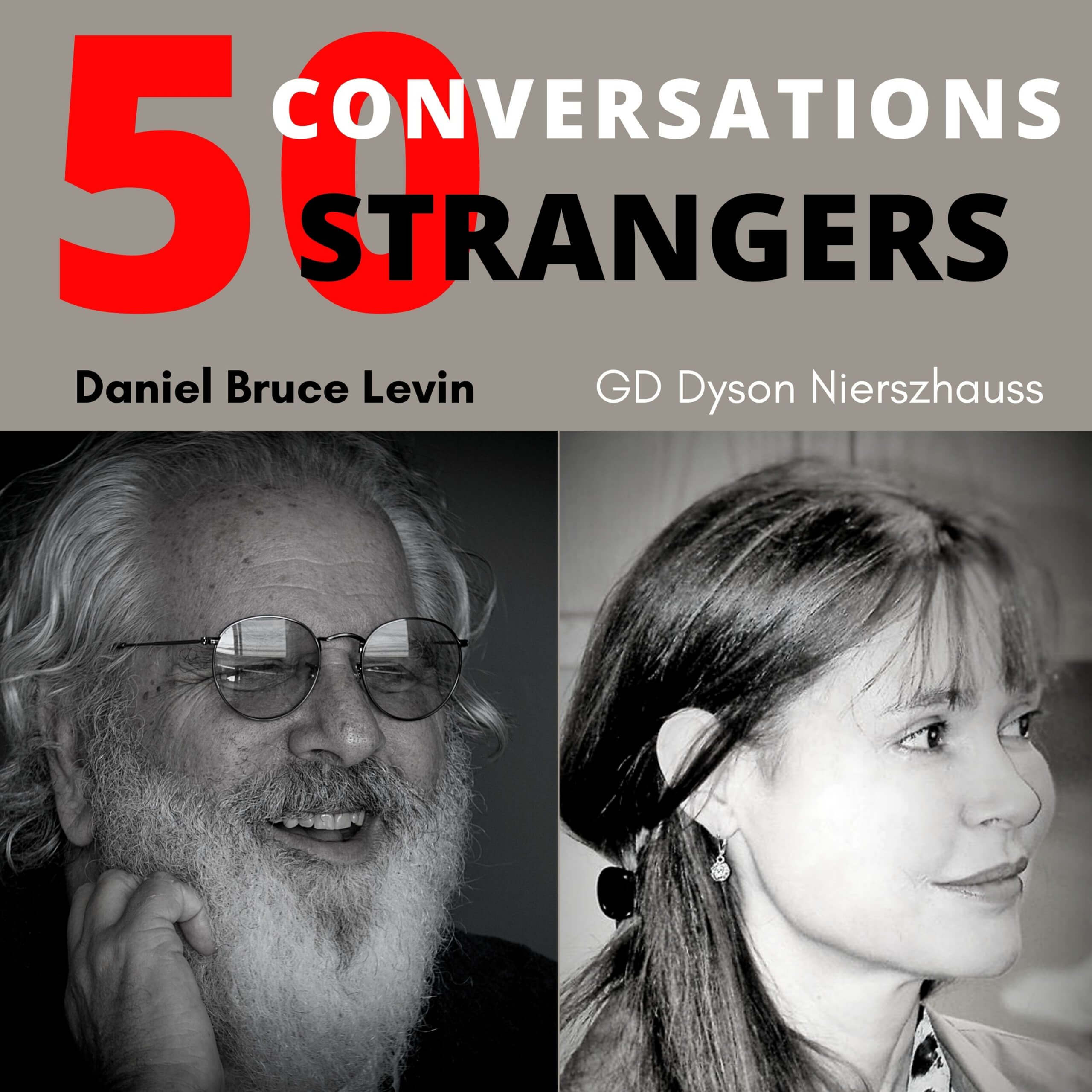 50 Conversations with 50 Strangers with Guaddie Wady Dyson Nierszhauss