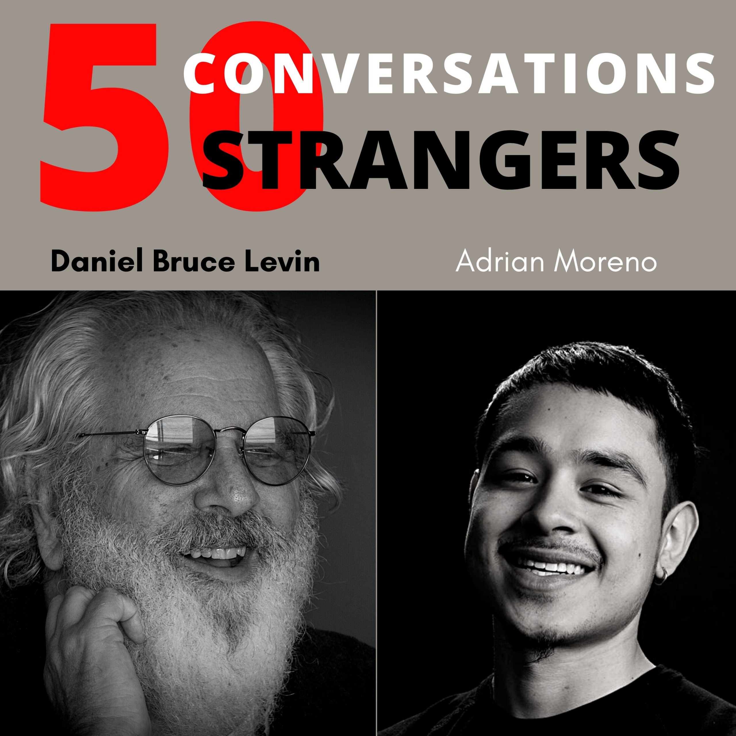 50 Conversations with 50 Strangers with Adrian Moreno