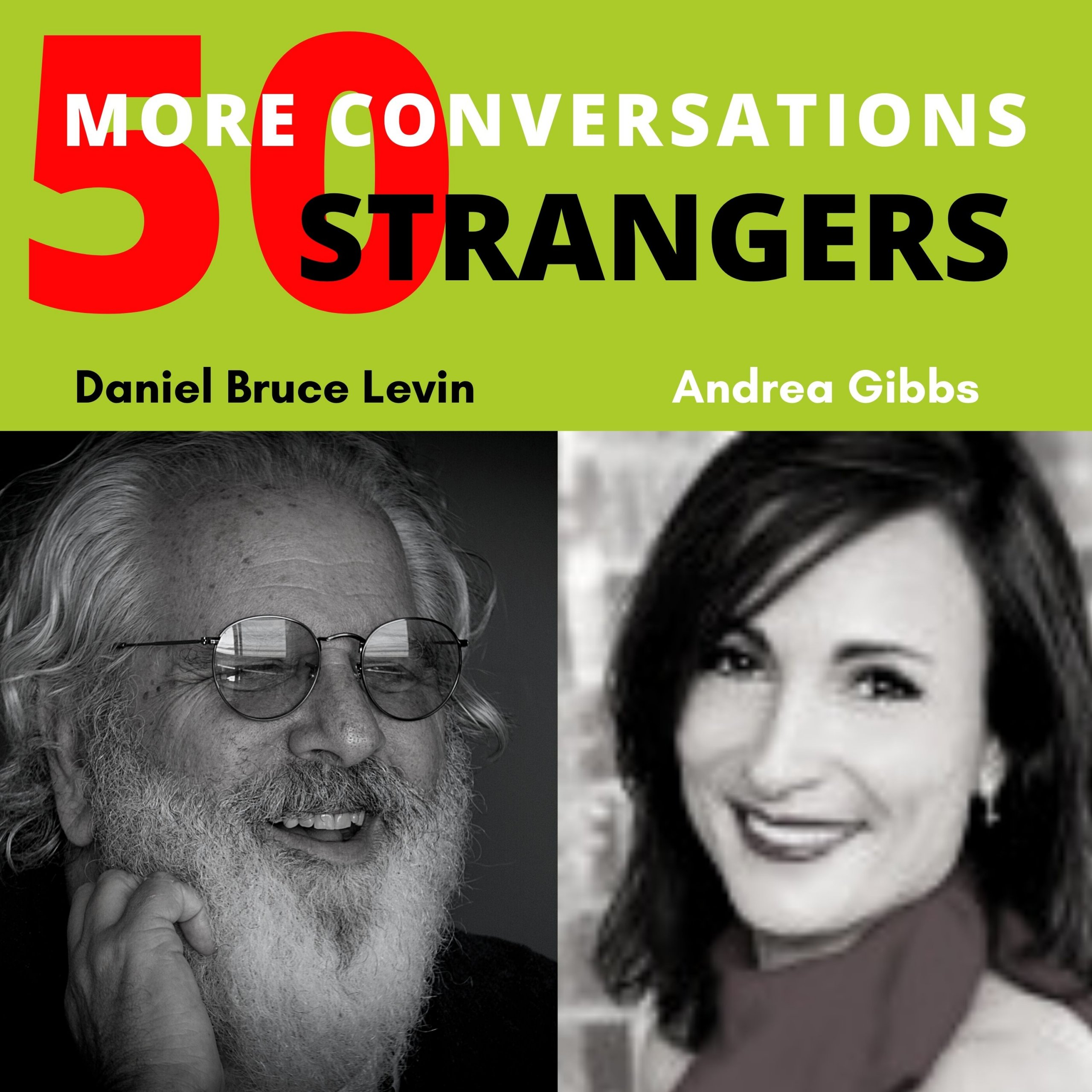 50 More Conversations with 50 More Strangers with Andrea Gibbs
