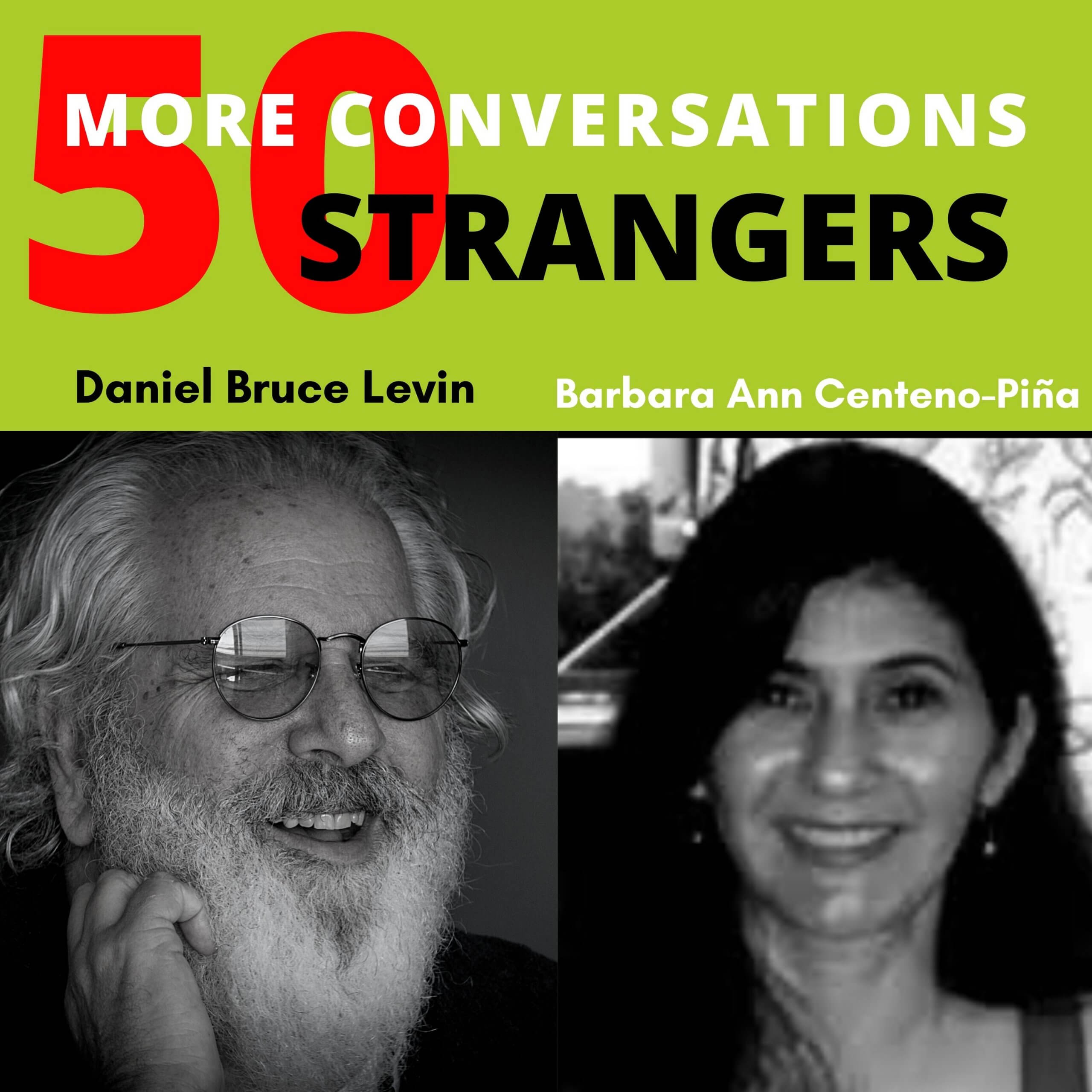 50 More Conversations with 50 More Strangers with Barbara Ann Centeno-Pina