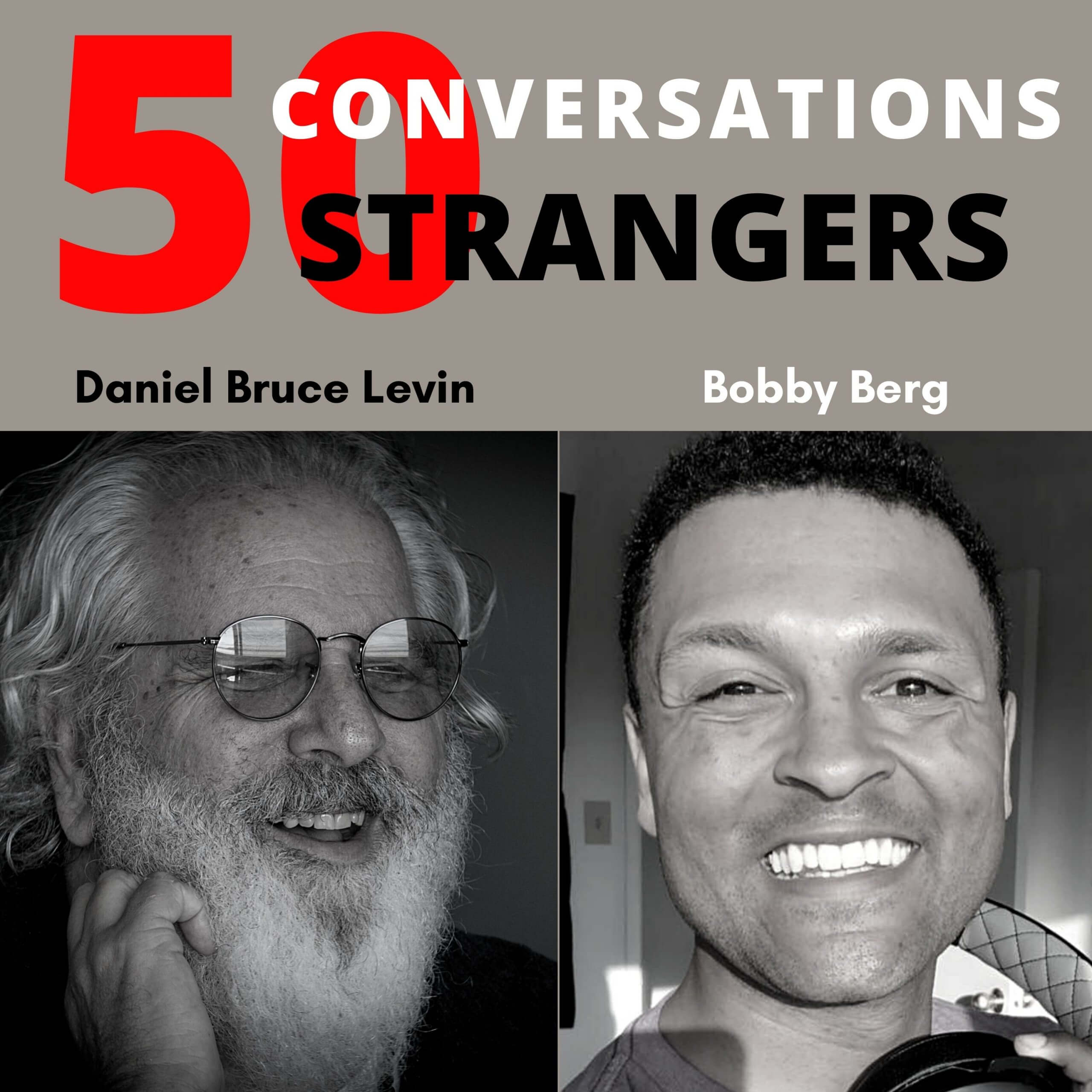 50 Conversations with 50 Strangers with Bobby Berg