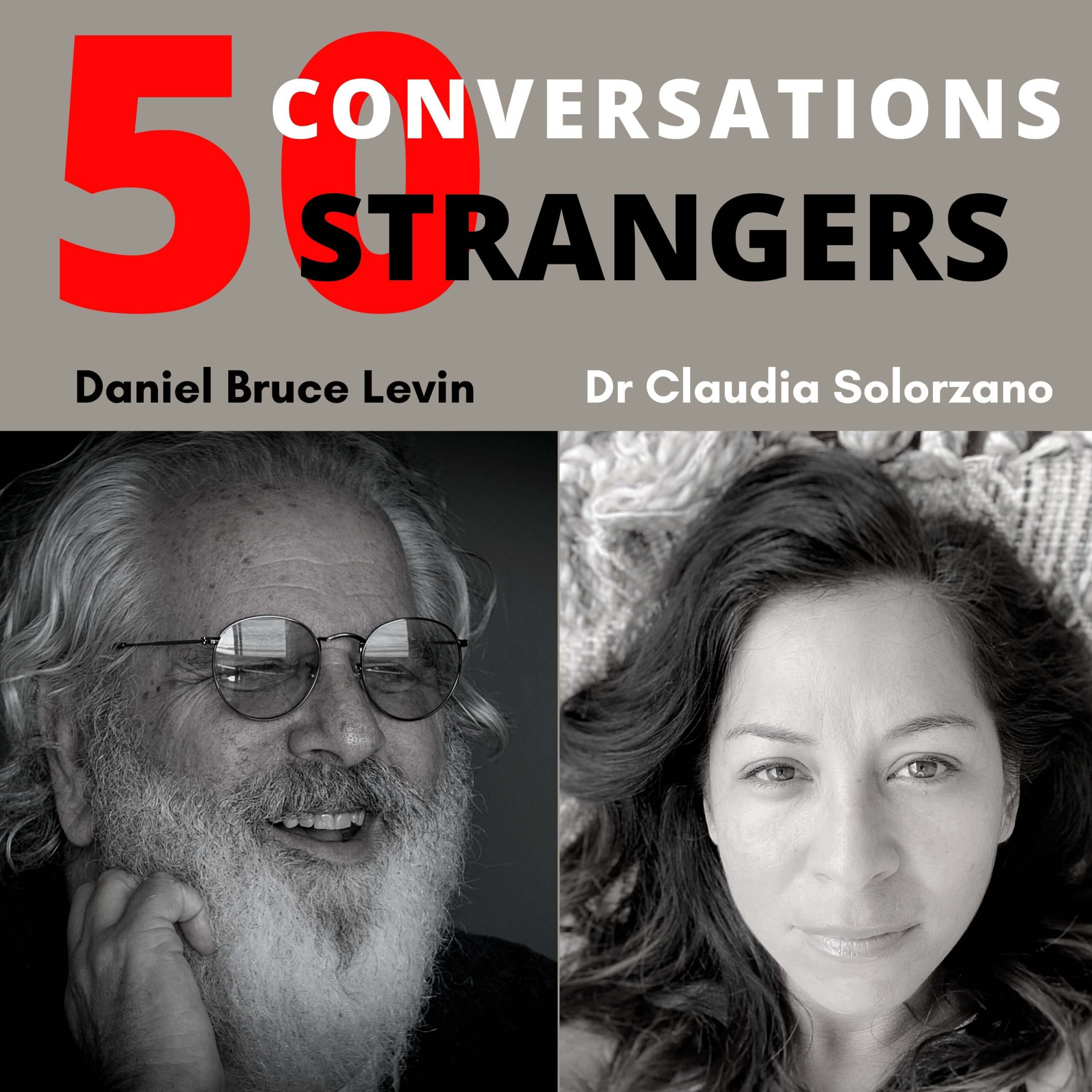 50 Conversations with 50 Strangers with Dr. Claudia Solorzano