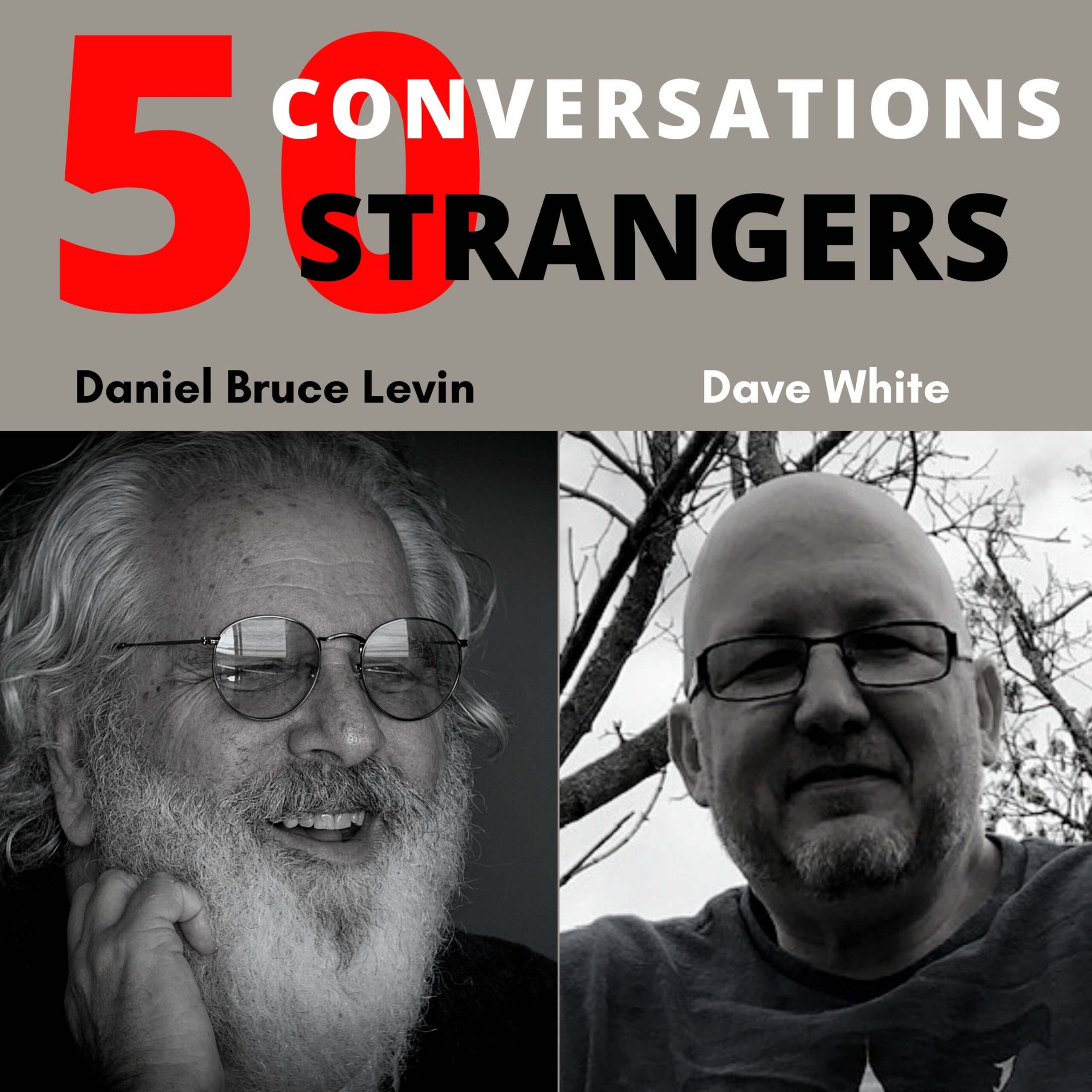 50 Conversations with 50 Strangers with Dave White