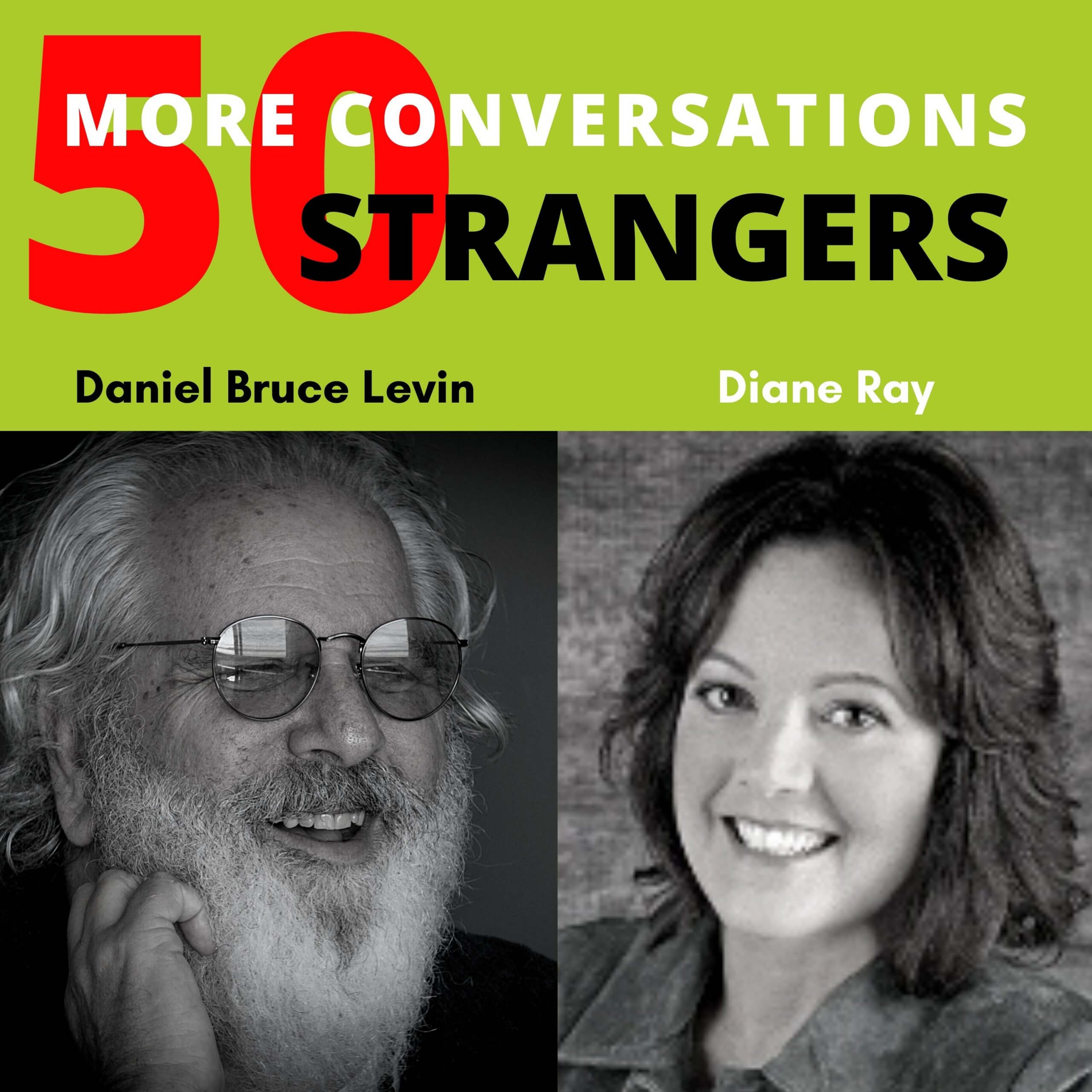 50 More Conversations with 50 More Strangers with Diane Ray