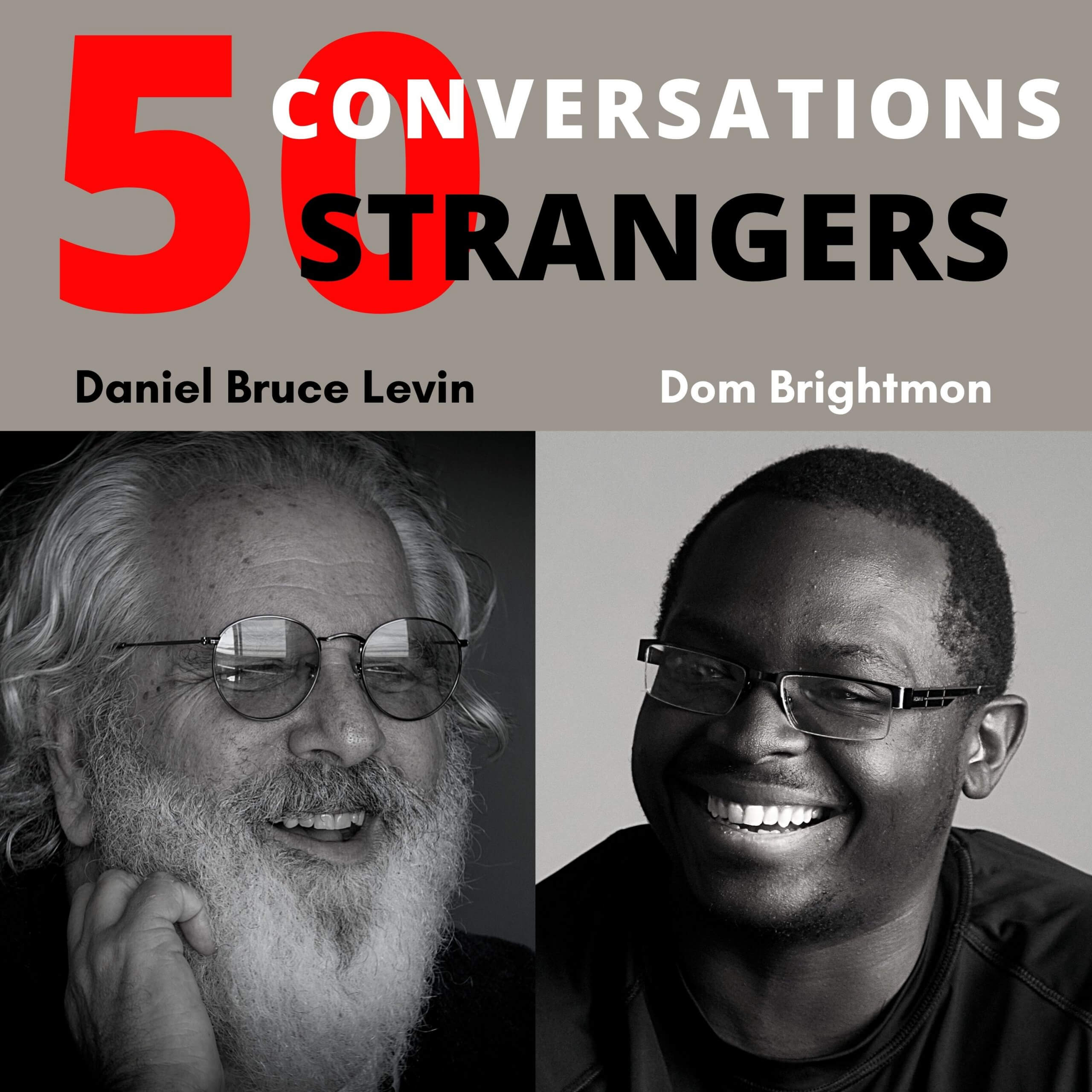 50 Conversations with 50 Strangers with Dom Brightmon