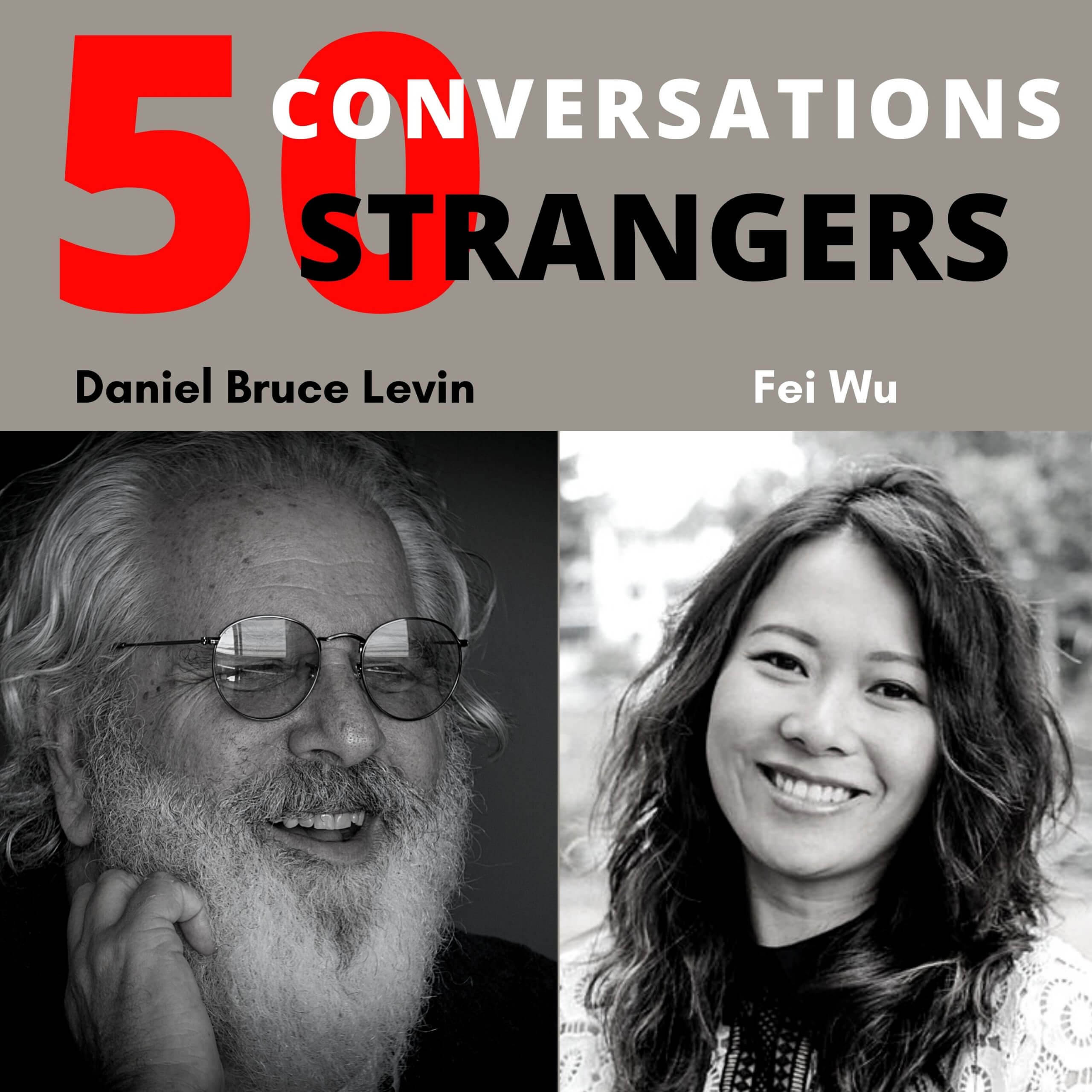 50 Conversations with 50 Strangers with Fei Wu