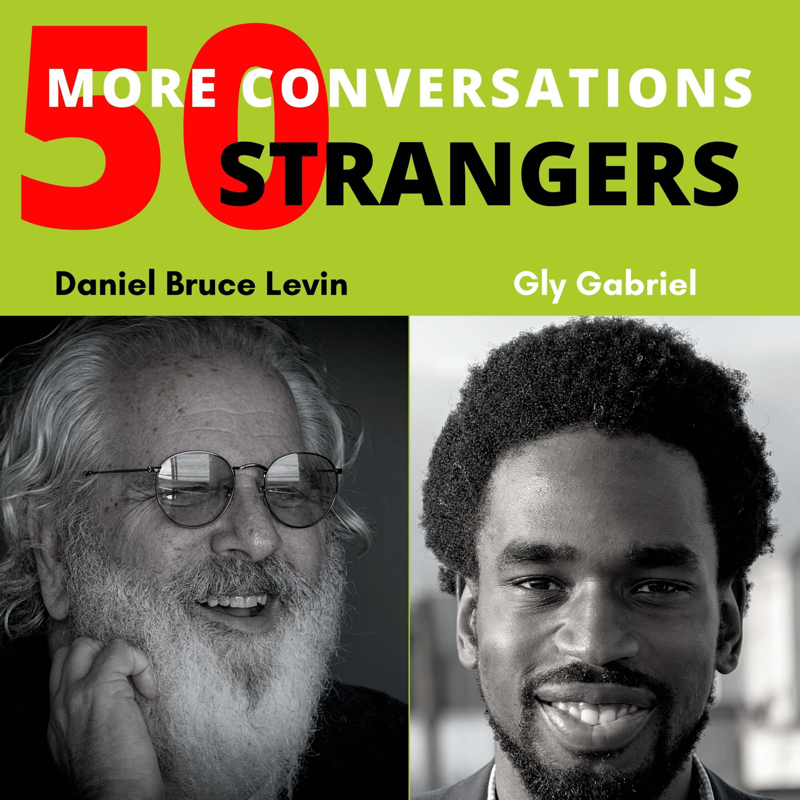 5o More Conversations with 50 More People with Gly Gabriel