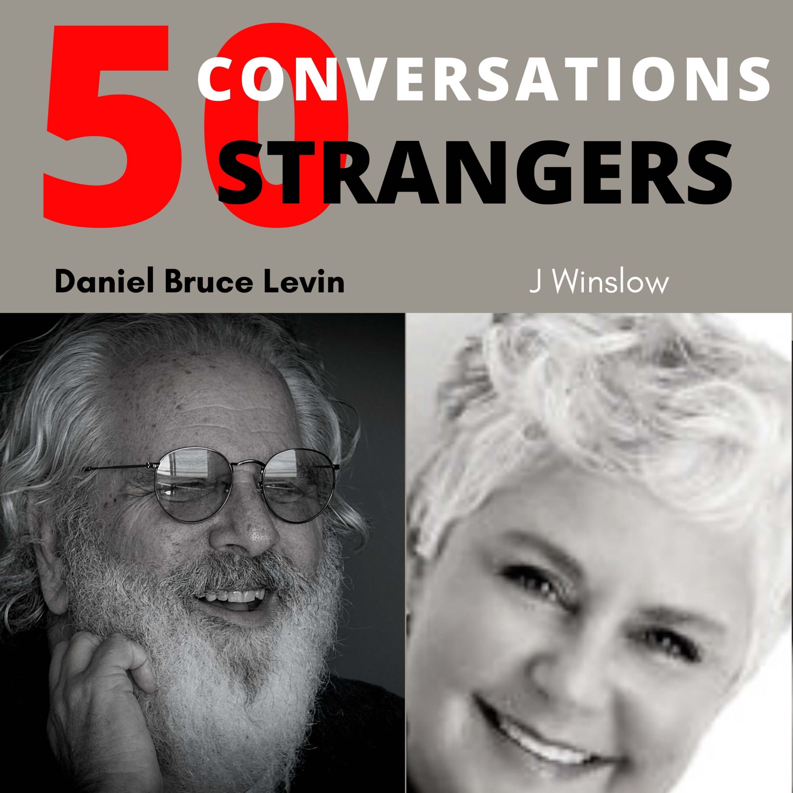 50 Conversations with 50 Strangers with J. Winslow