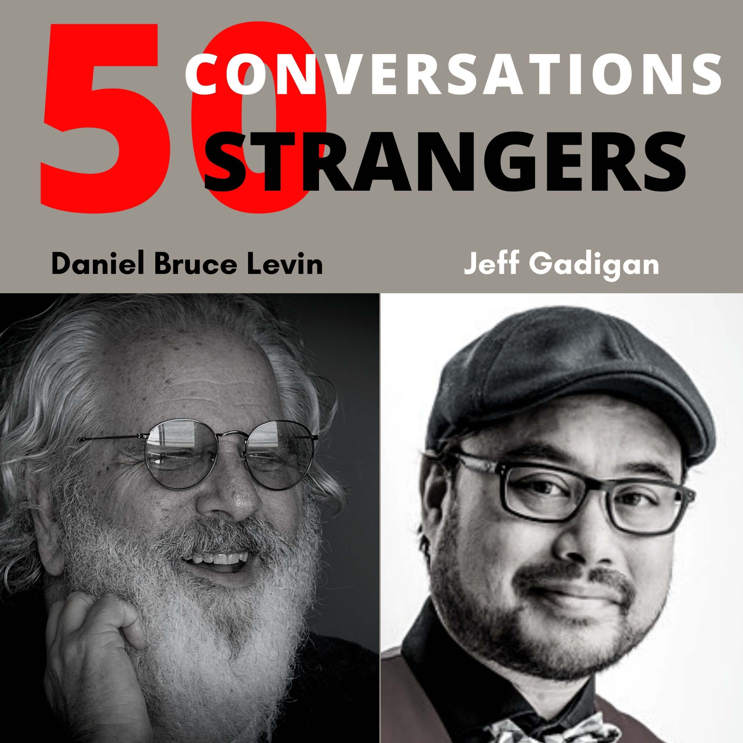 50 Conversations with 50 Strangers with Jeff Gadigan