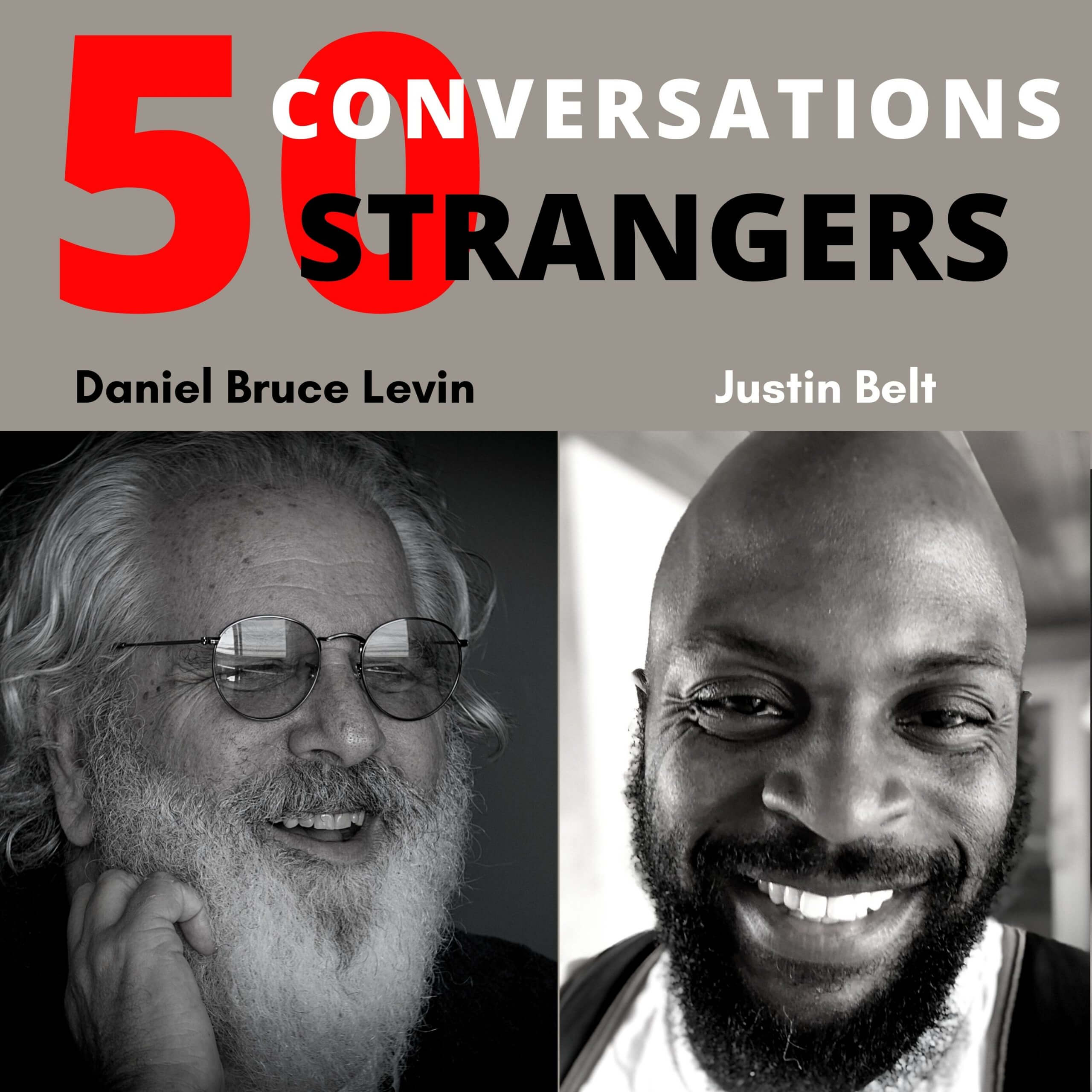 50 Conversations with 50 Strangers with Justin Belt