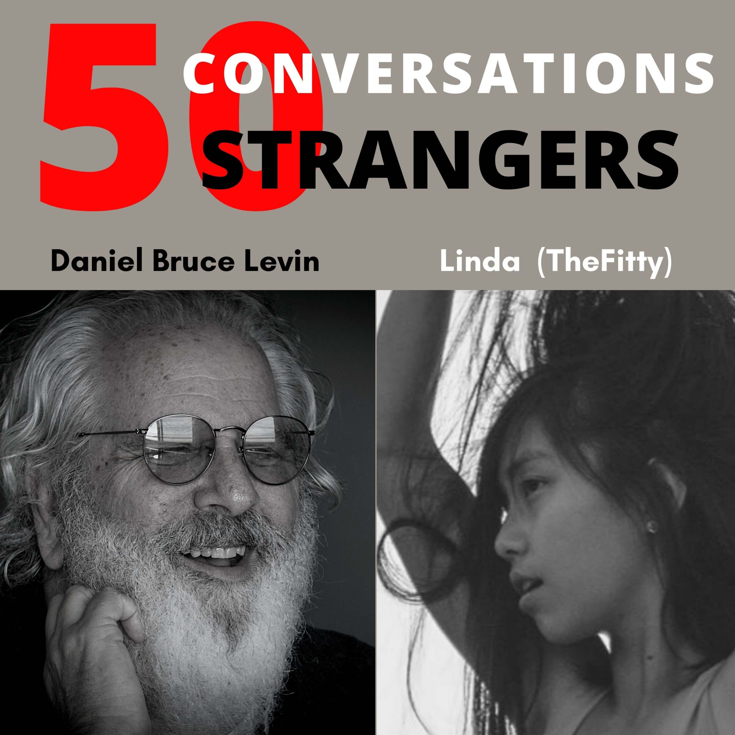 50 Conversations with 50 Strangers with Linda (TheFitty)