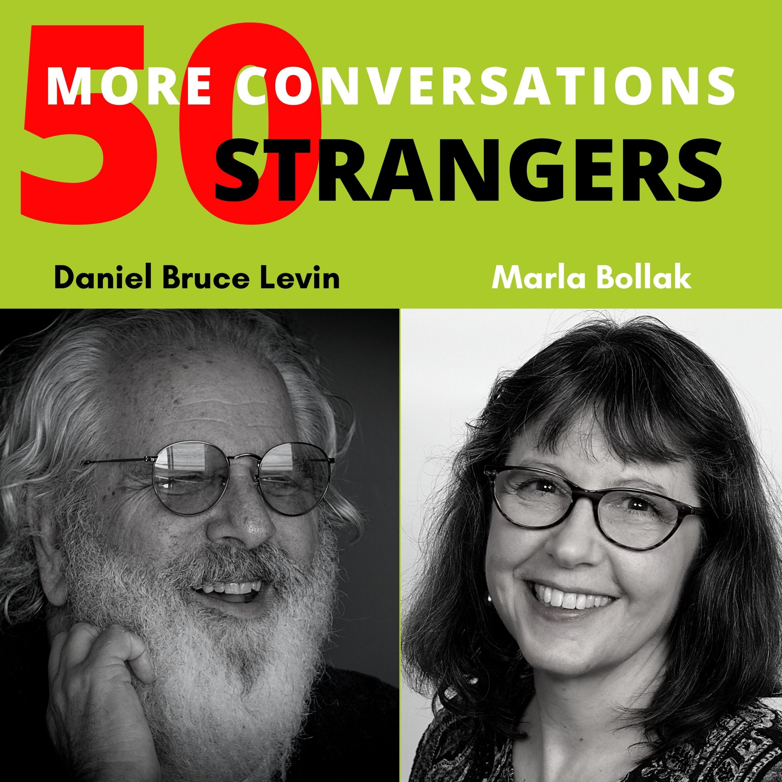 50 More Conversations with 50 More Strangers with Marla Bollak