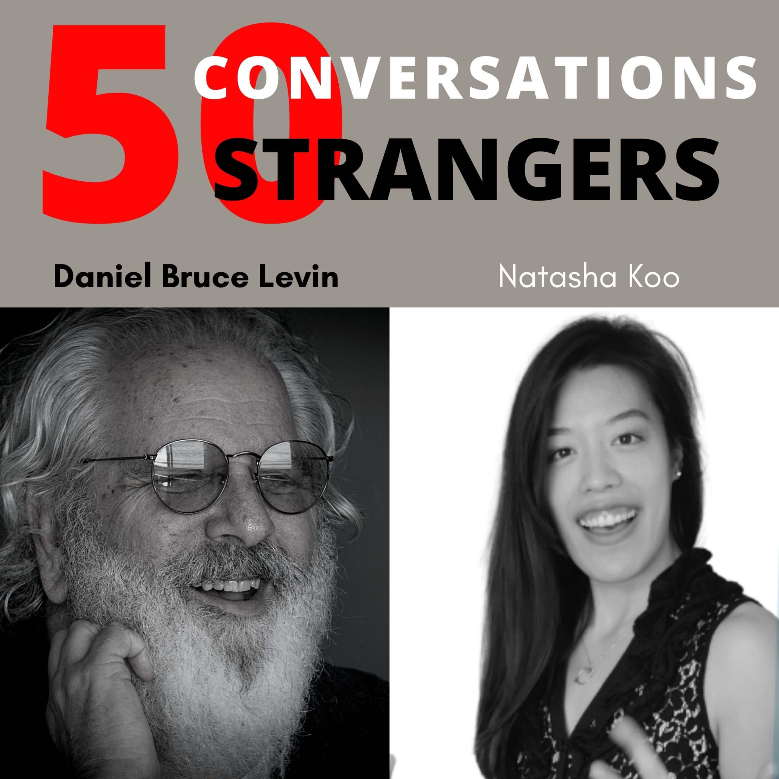 50 Conversations with 50 Strangers with Natasha Koo