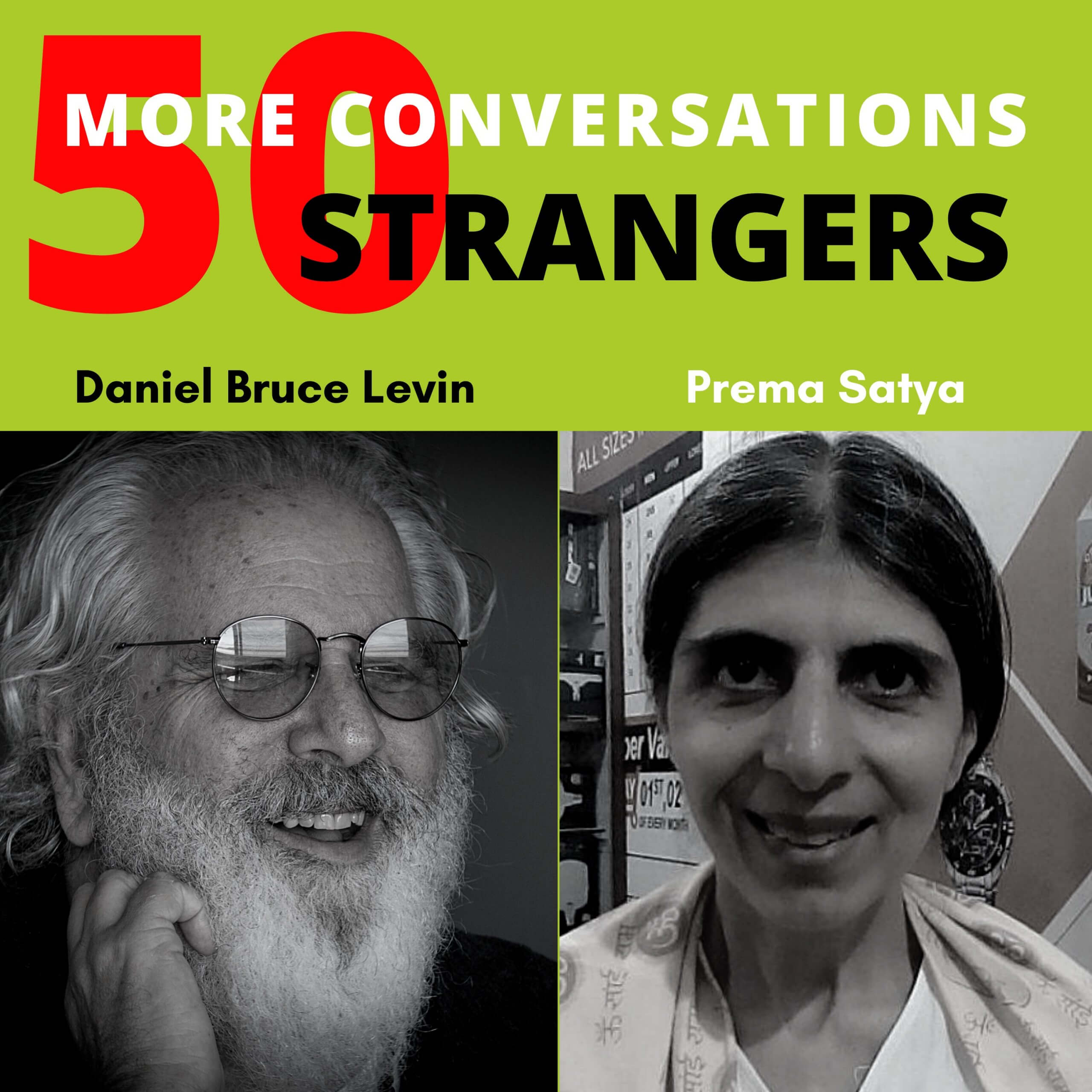 50 More conversations with 50 More Strangers with Prema Satya